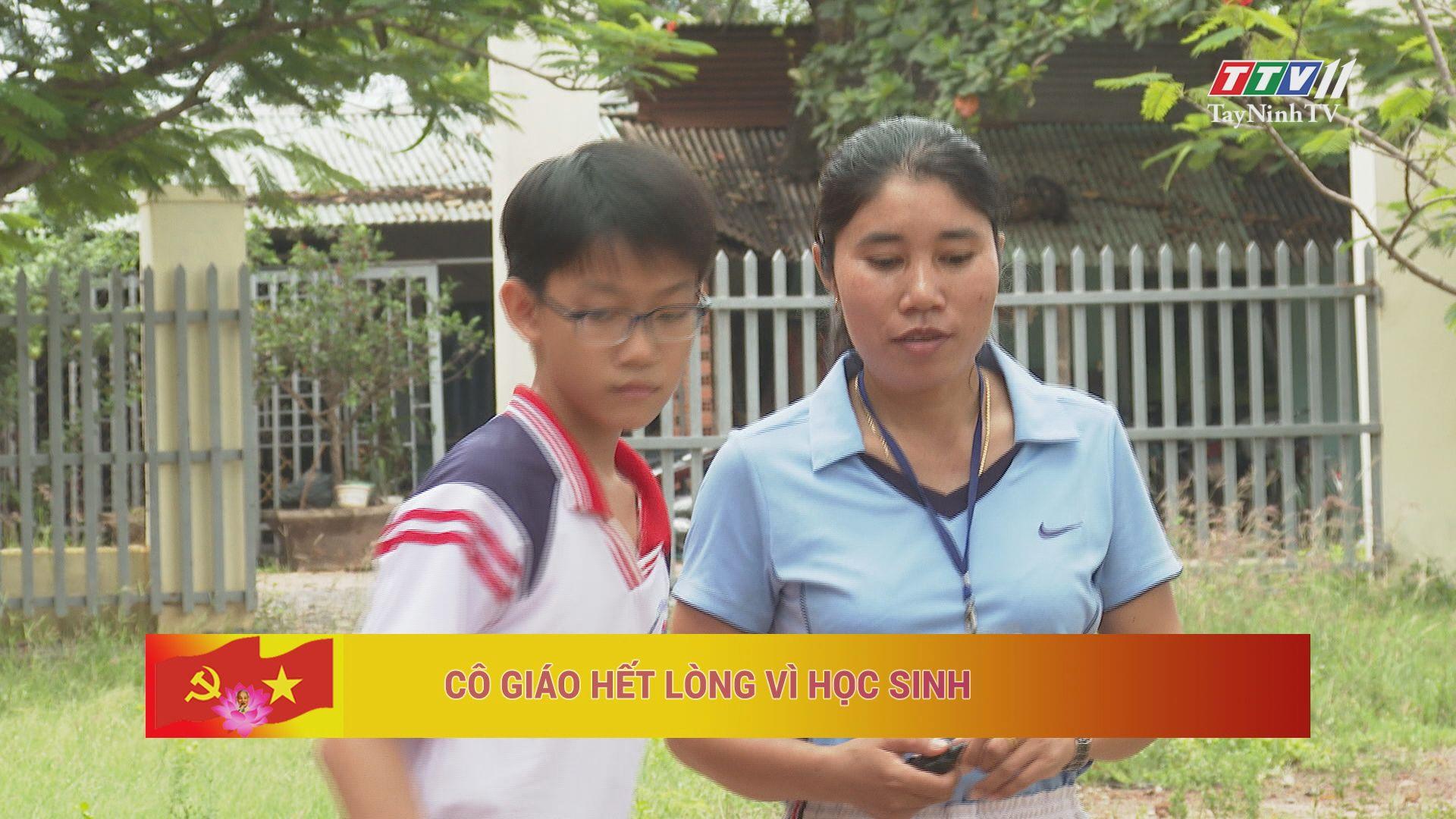 Cô giáo hết lòng vì học sinh | HỌC TẬP VÀ LÀM THEO TƯ TƯỞNG, ĐẠO ĐỨC, PHONG CÁCH HỒ CHÍ MINH | TayNinhTV
