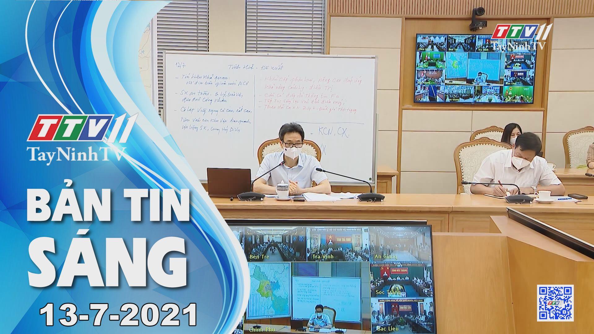 Bản tin sáng 13-7-2021   Tin tức hôm nay   TayNinhTV