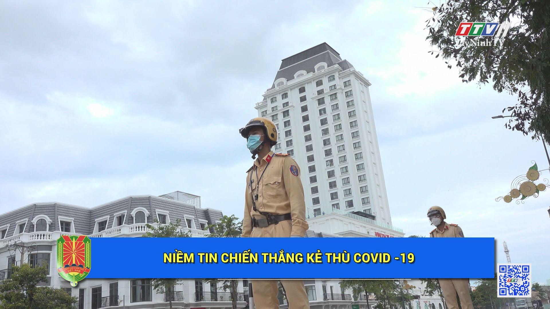Niềm tin chiến thắng kẻ thù Covid-19   AN NINH TÂY NINH   TayNinhTV