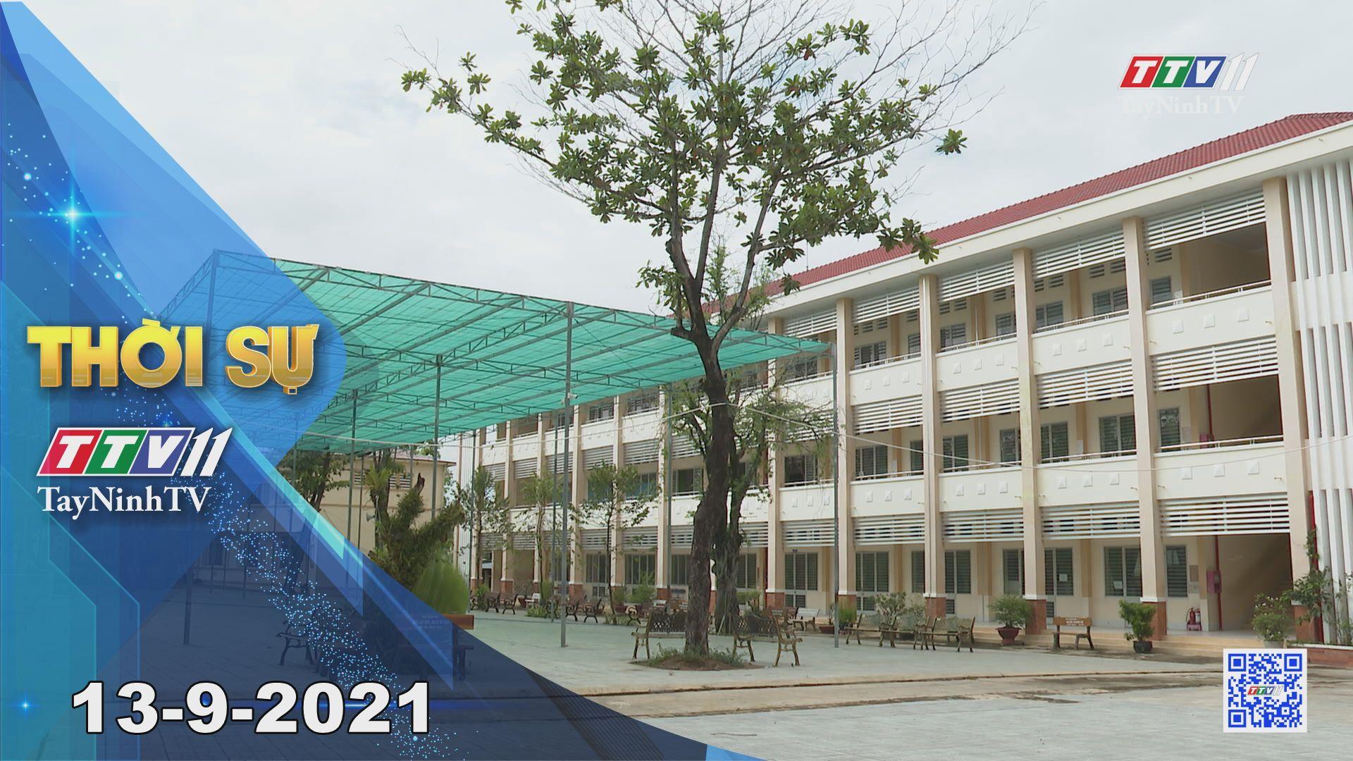 Thời sự Tây Ninh 13-9-2021 | Tin tức hôm nay | TayNinhTV