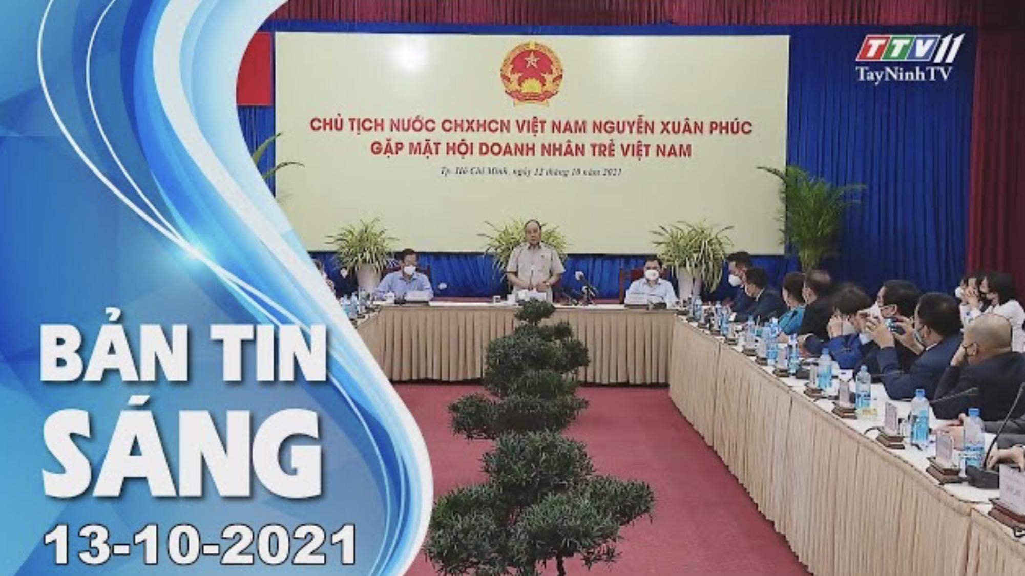 BẢN TIN SÁNG 13/10/2021 | Tin tức hôm nay | TayNinhTV