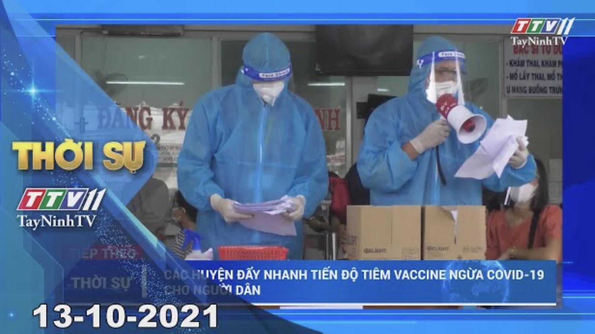 THỜI SỰ TÂY NINH 13/10/2021 | Tin tức hôm nay | TayNinhTV