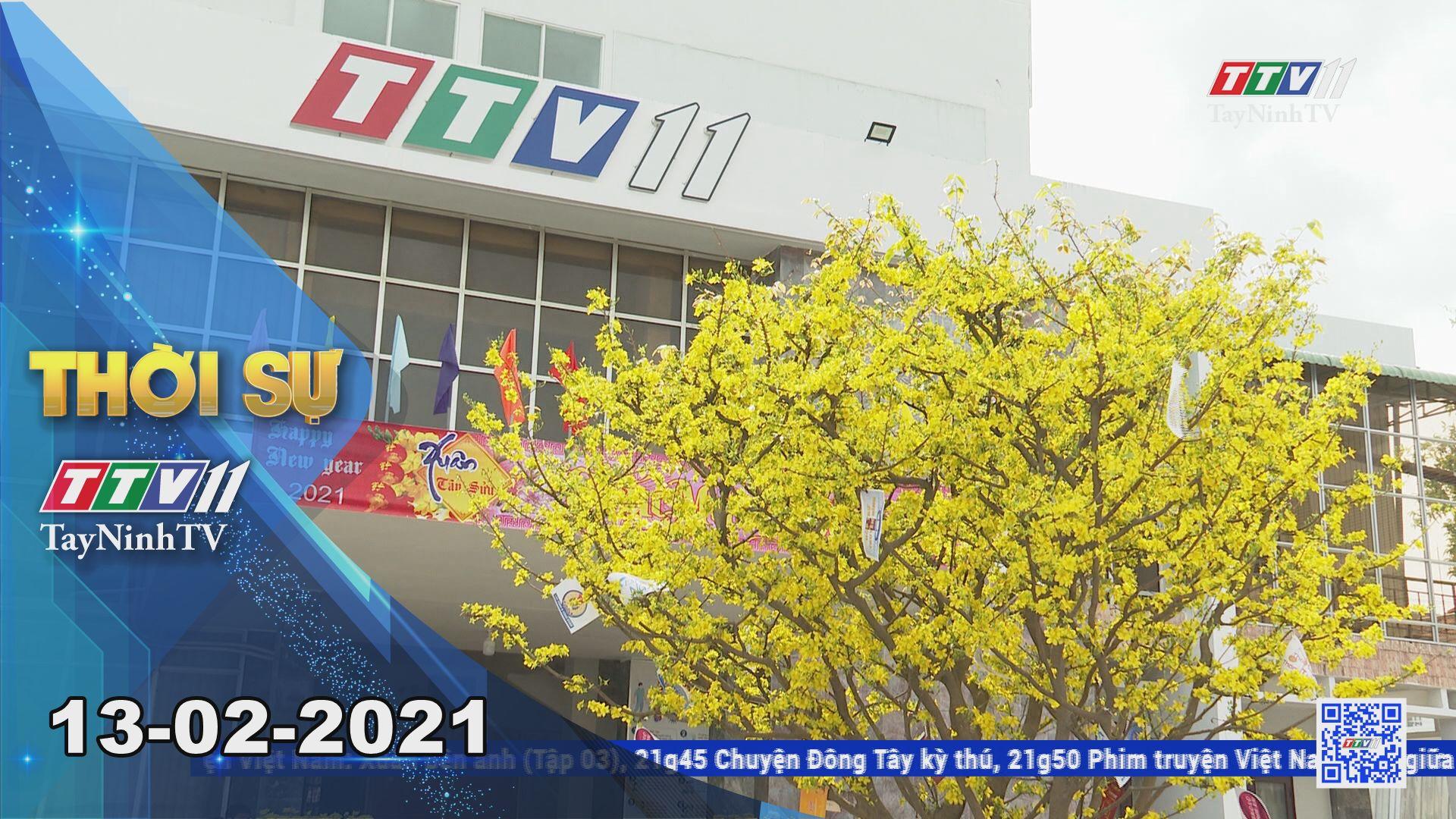 Thời sự Tây Ninh 13-02-2021   Tin tức hôm nay   TayNinhTV