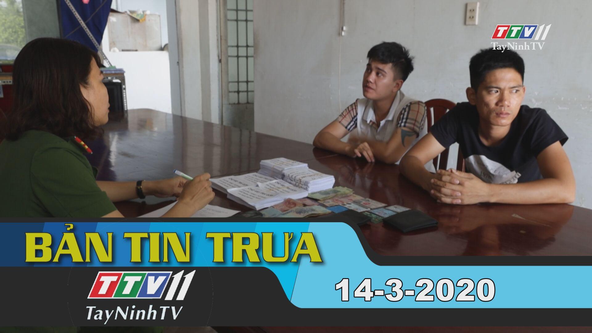 Bản tin trưa 14-3-2020 | Tin tức hôm nay | TayNinhTV