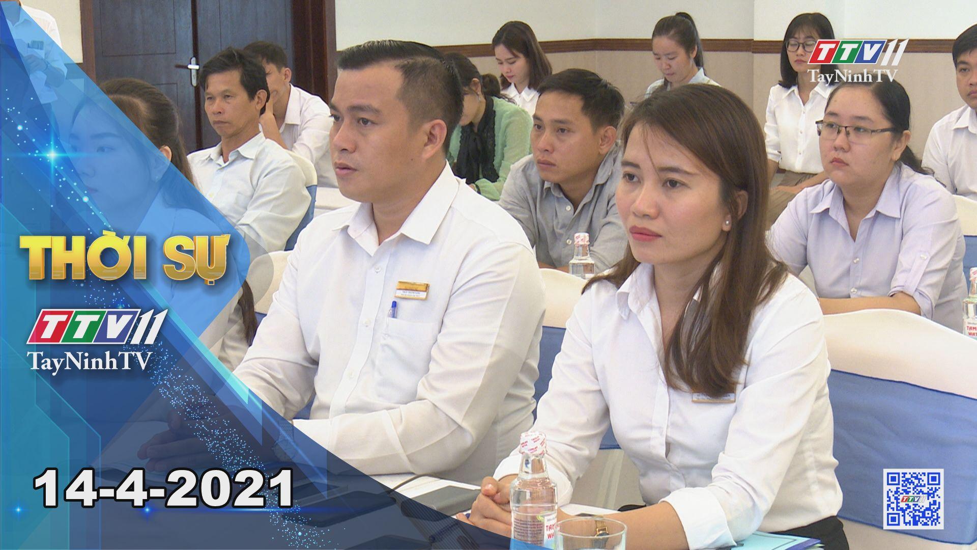 Thời sự Tây Ninh 14-4-2021 | Tin tức hôm nay | TayNinhTV