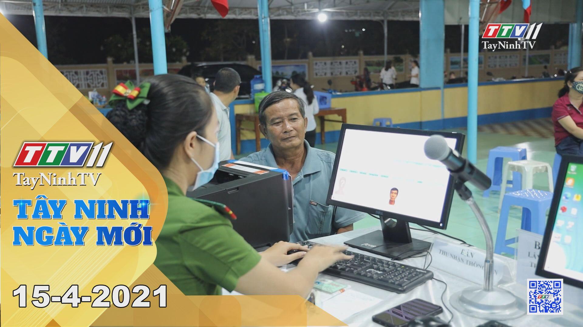 Tây Ninh Ngày Mới 15-4-2021 | Tin tức hôm nay | TayNinhTV
