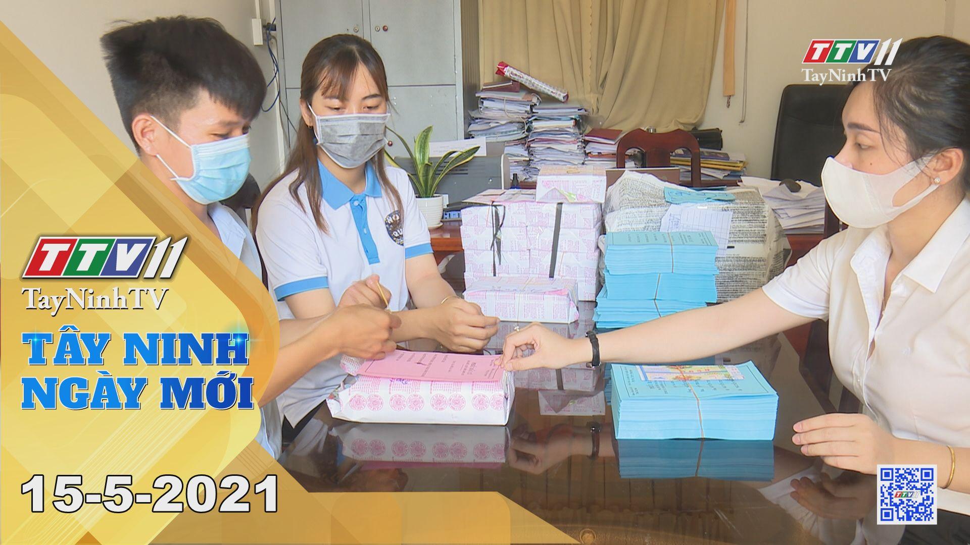 Tây Ninh Ngày Mới 15-5-2021 | Tin tức hôm nay | TayNinhTV
