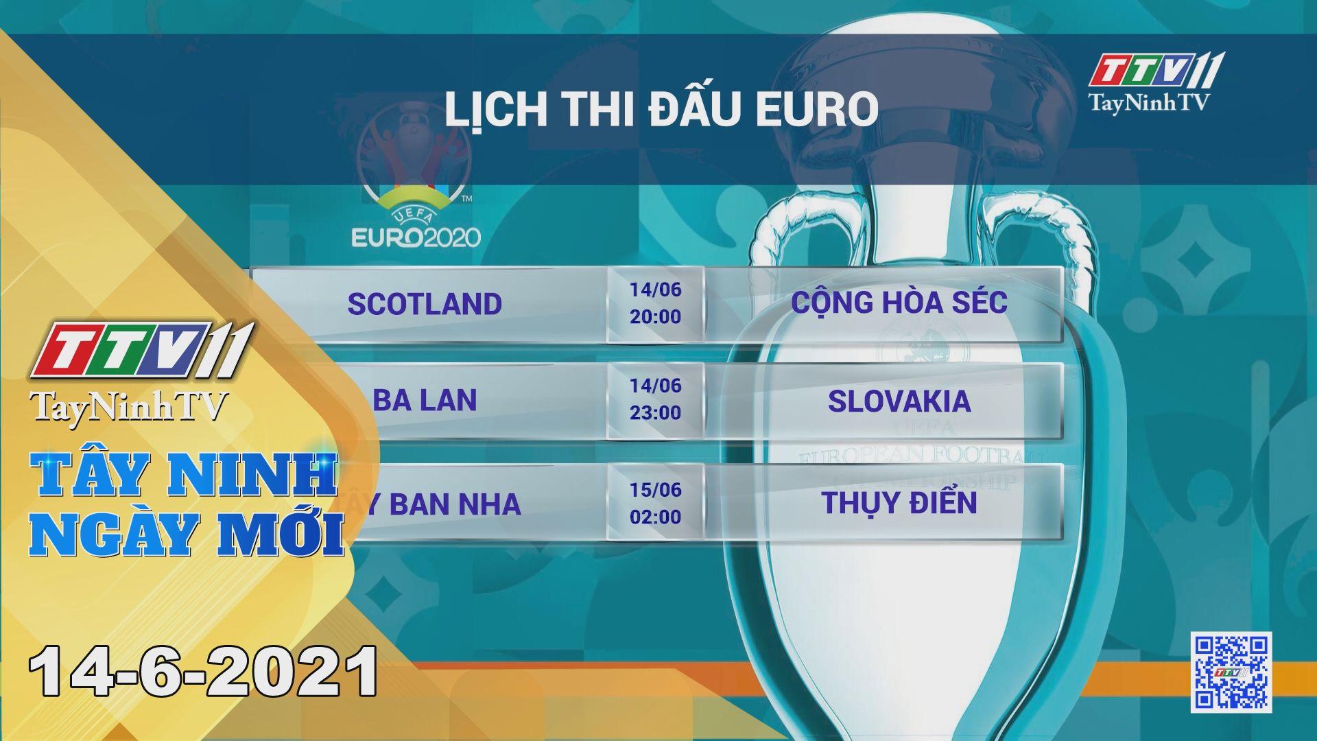 Tây Ninh Ngày Mới 14-6-2021 | Tin tức hôm nay | TayNinhTV