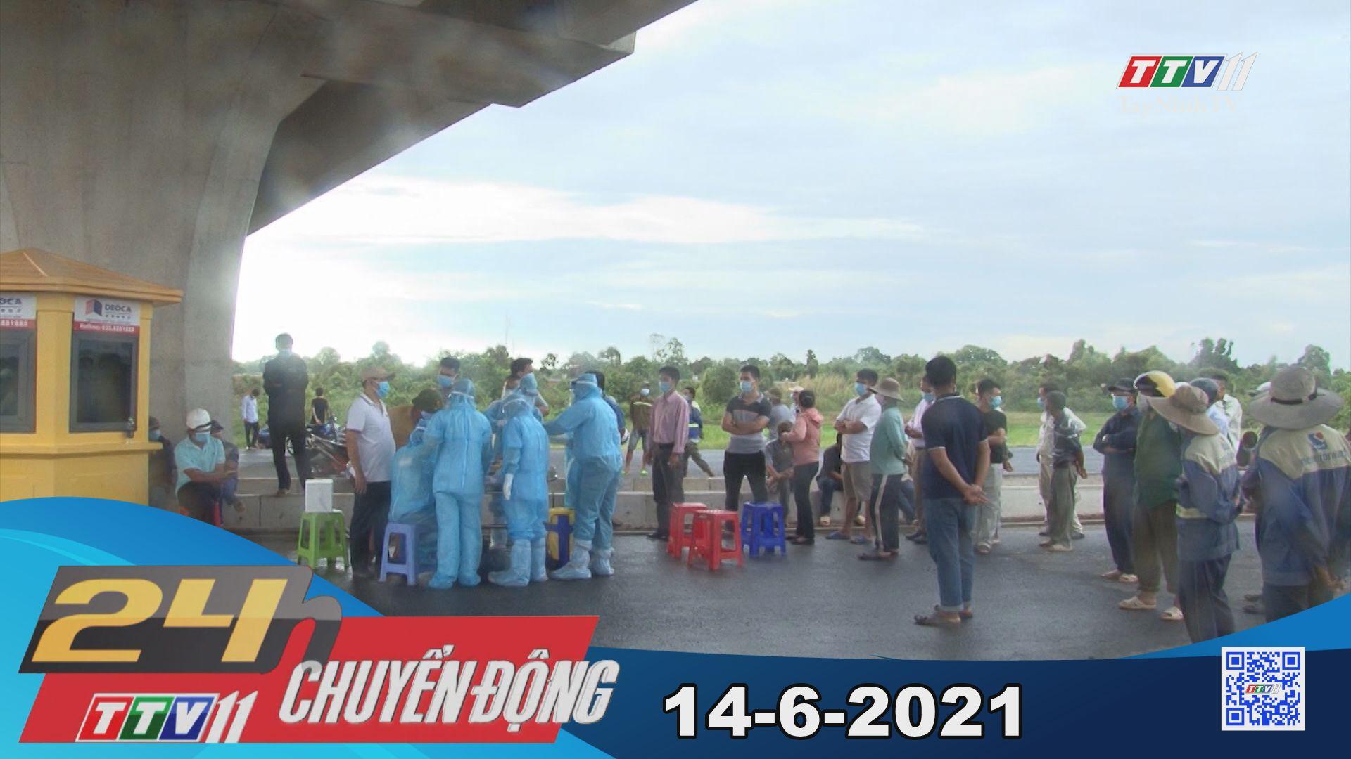24h Chuyển động 14-6-2021 | Tin tức hôm nay | TayNinhTV
