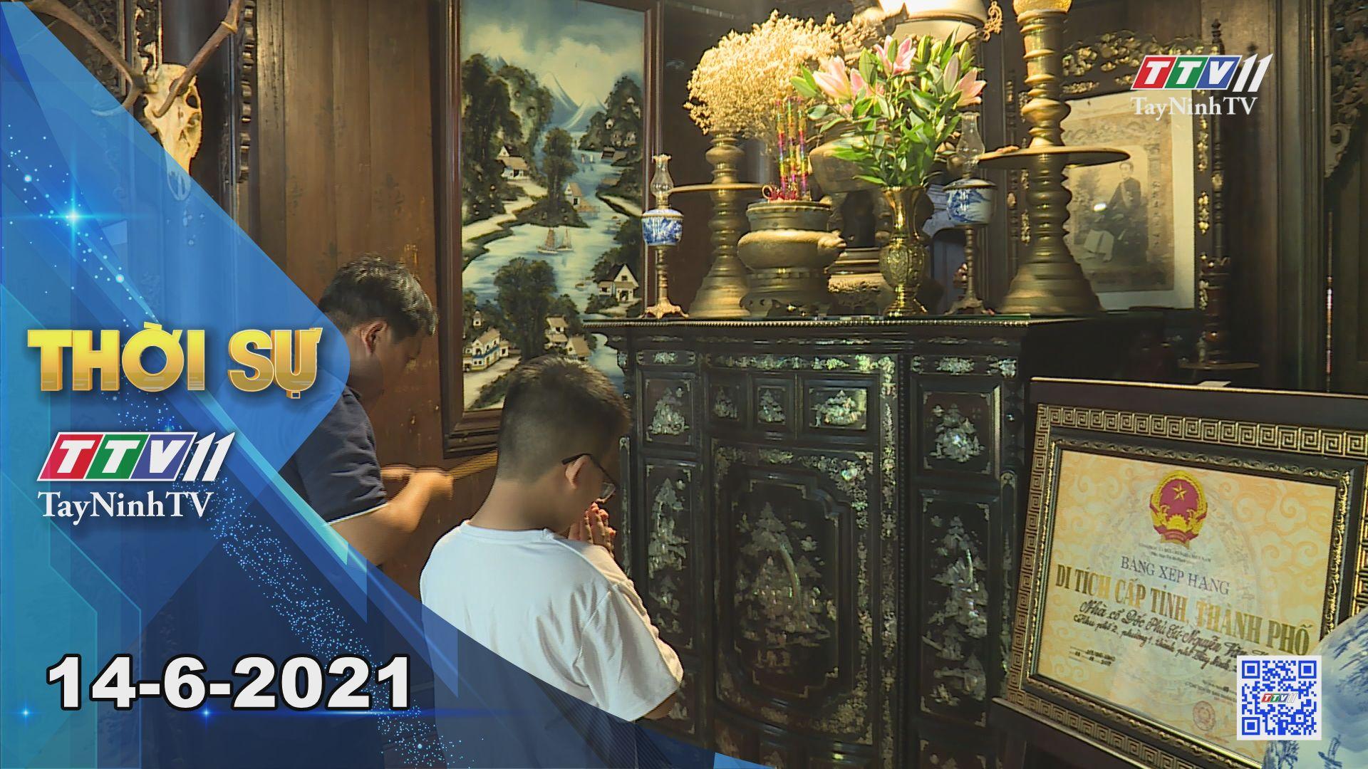 Thời sự Tây Ninh 14-6-2021 | Tin tức hôm nay | TayNinhTV