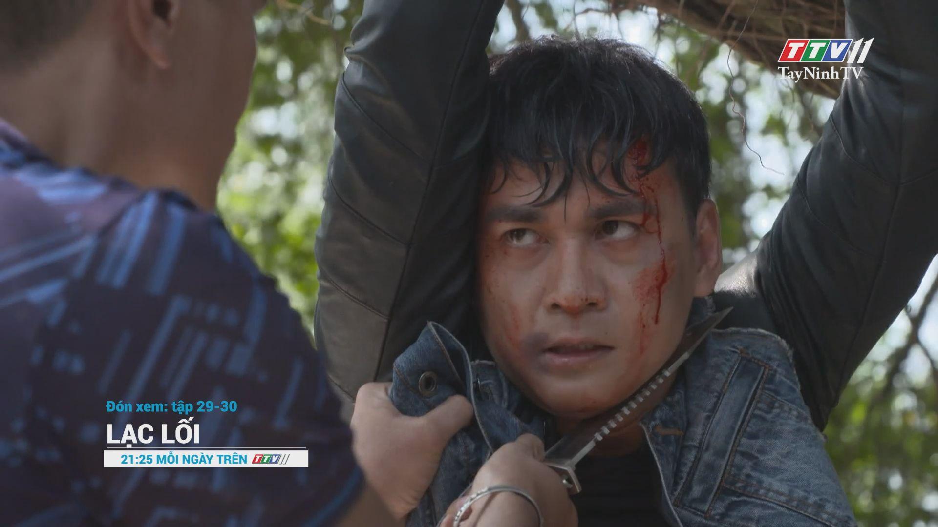 Phim LẠC LỐI - Trailer TẬP 29-30   GIỚI THIỆU PHIM   TayNinhTV