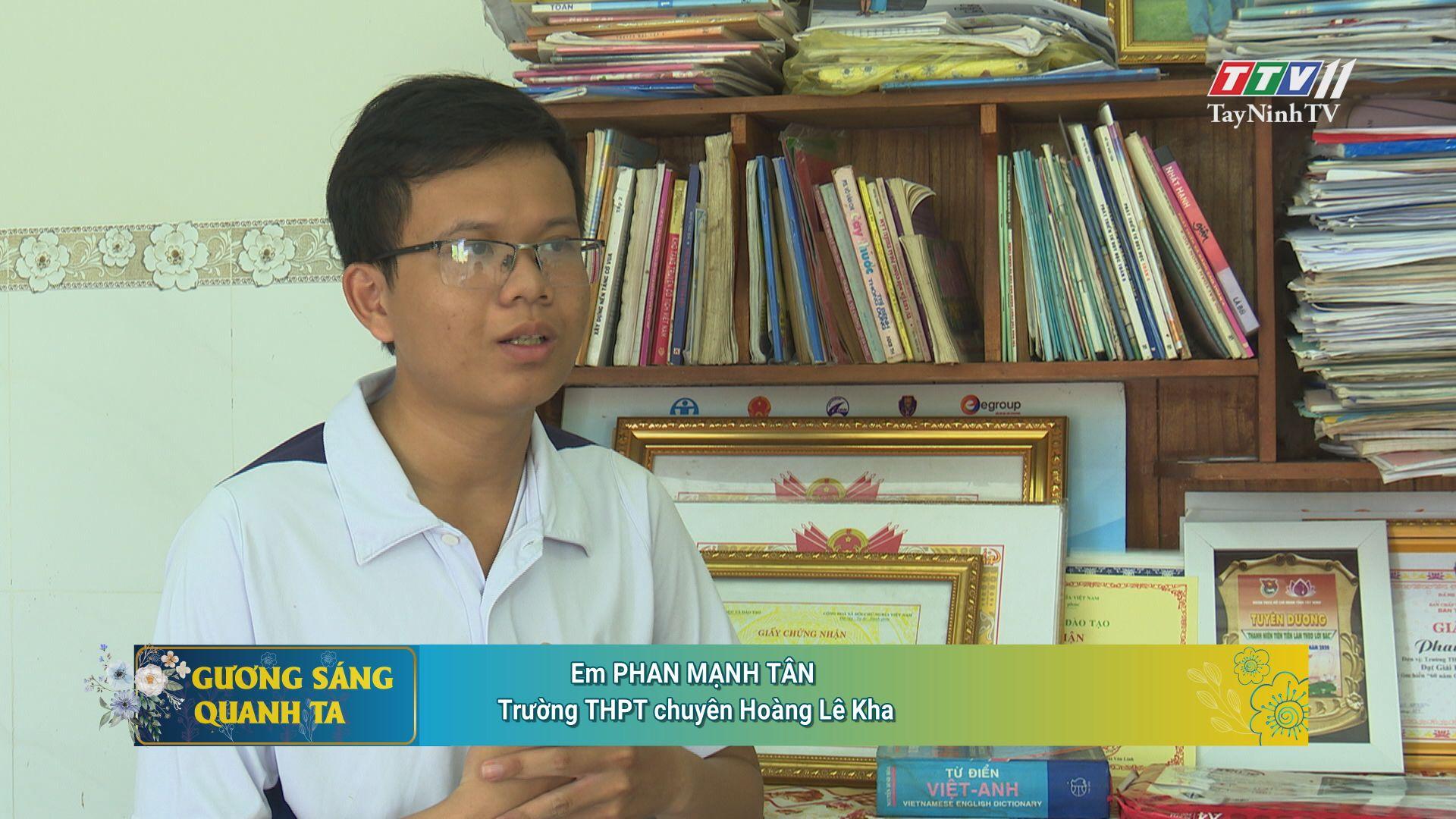 Phan Mạnh Tân-Cậu học trò tài năng | GƯƠNG SÁNG QUANH TA | TayNinhTV
