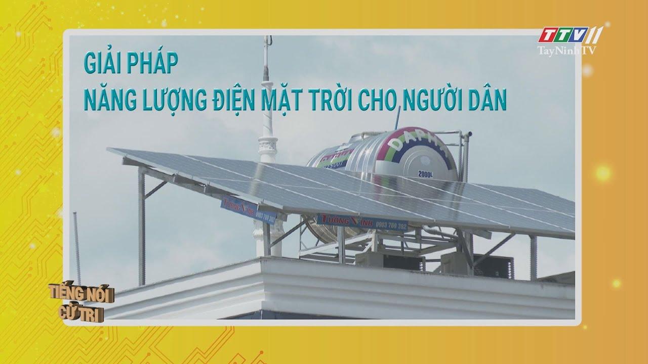 Giải pháp năng lượng điện mặt trời cho người dân | TIẾNG NÓI CỬ TRI | TayNinhTV
