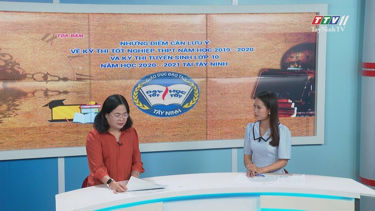 Những điểm cần lưu ý về kỳ thi tốt nghiệp THPT năm 2019-2020 và tuyển sinh lớp 10 năm học 2020-2021 tại Tây Ninh | TIẾNG NÓI CỬ TRI | TayNinhTV
