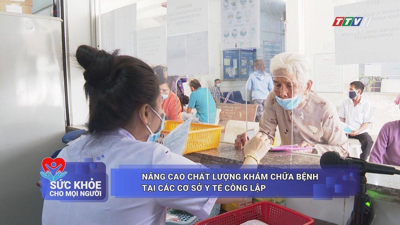 Nâng cao chất lượng khám chữa bệnh tại các cơ sở y tế công lập | SỨC KHỎE CHO MỌI NGƯỜI | TayNinhTV