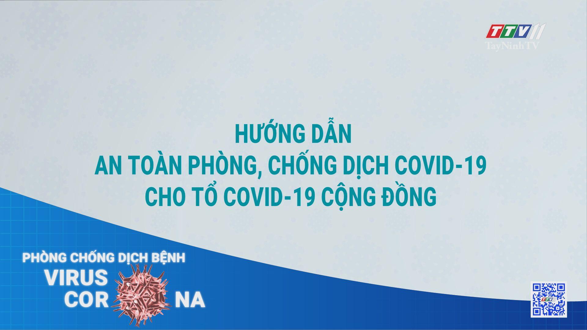 Hướng dẫn an toàn phòng, chống dịch Covid-19 cho Tổ Covid-19 cộng đồng | THÔNG TIN DỊCH COVID-19 | TayNinhTV