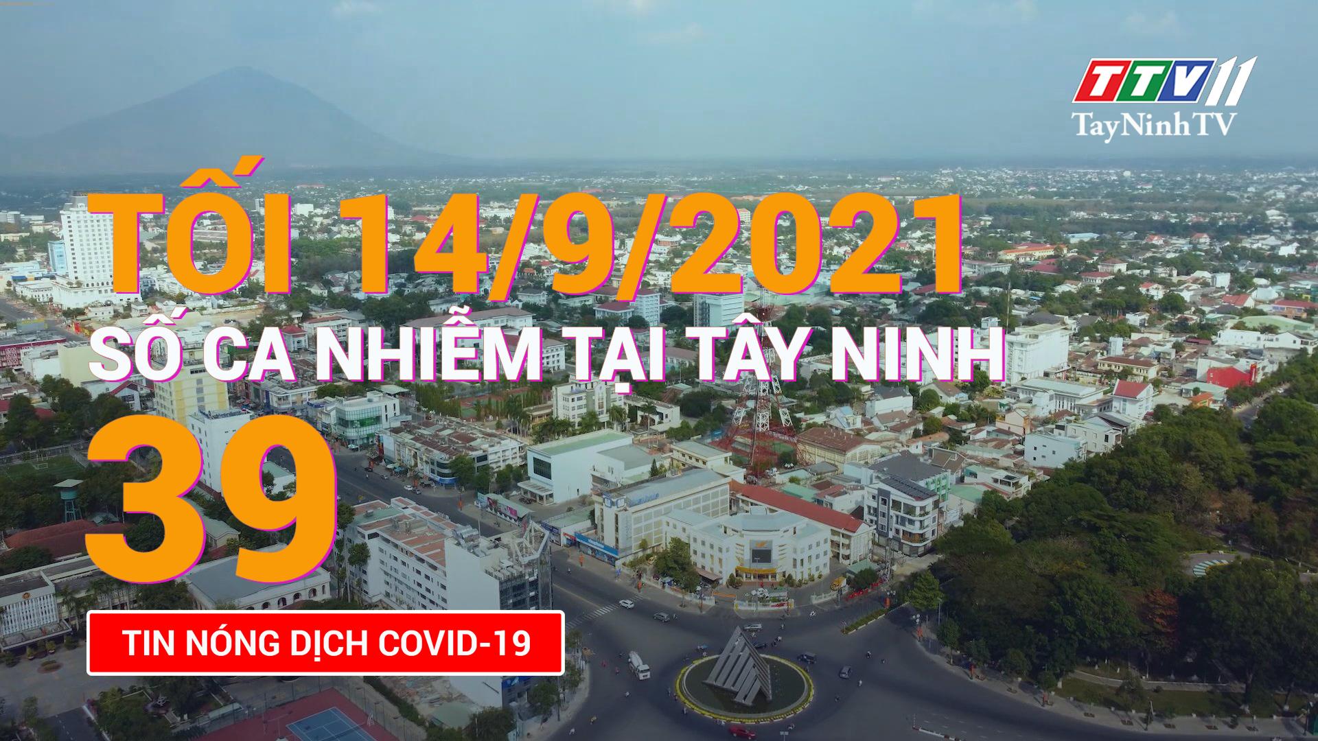 Tin tức Covid-19 tối 14/9/2021 | TayNinhTV