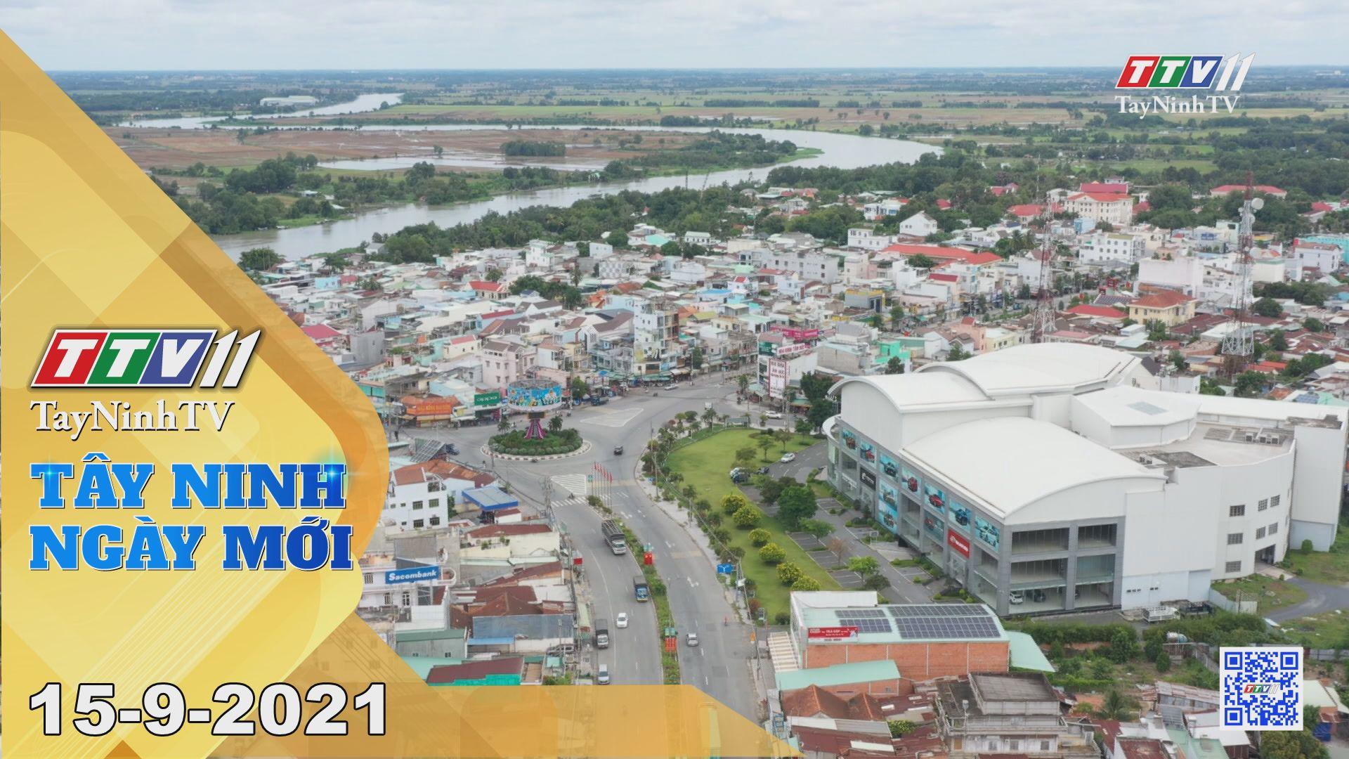 Tây Ninh Ngày Mới 15-9-2021 | Tin tức hôm nay | TayNinhTV