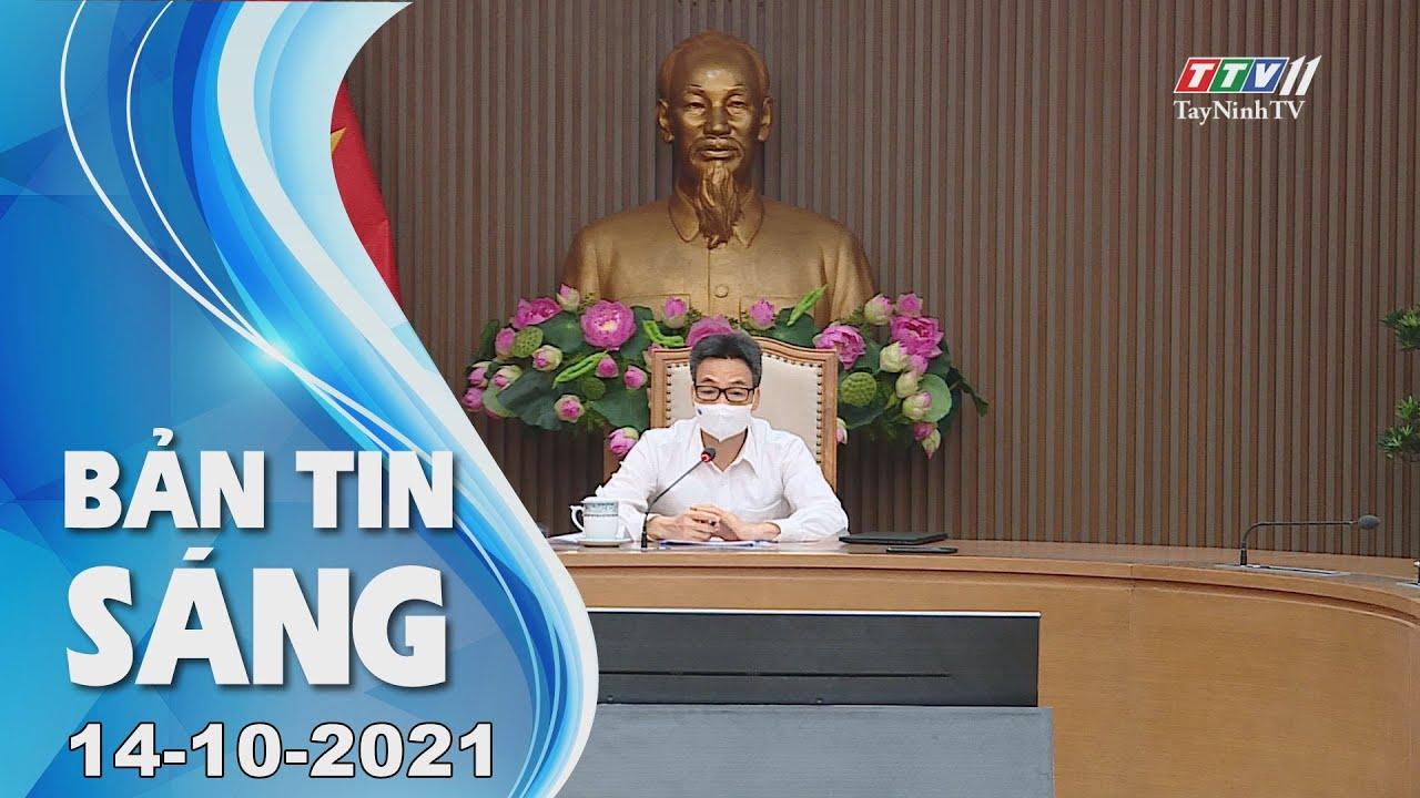 BẢN TIN SÁNG 14/10/2021 | Tin tức hôm nay | TayNinhTV
