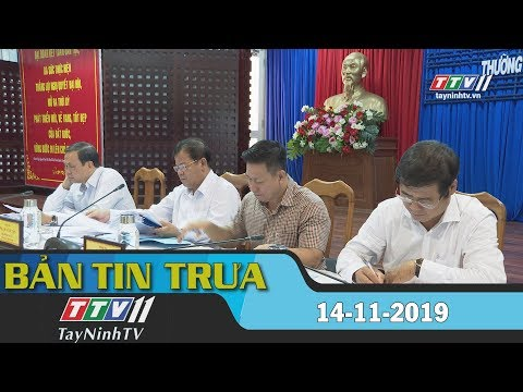 Bản tin trưa 14-11-2019 | Tin tức hôm nay | Tây Ninh TV