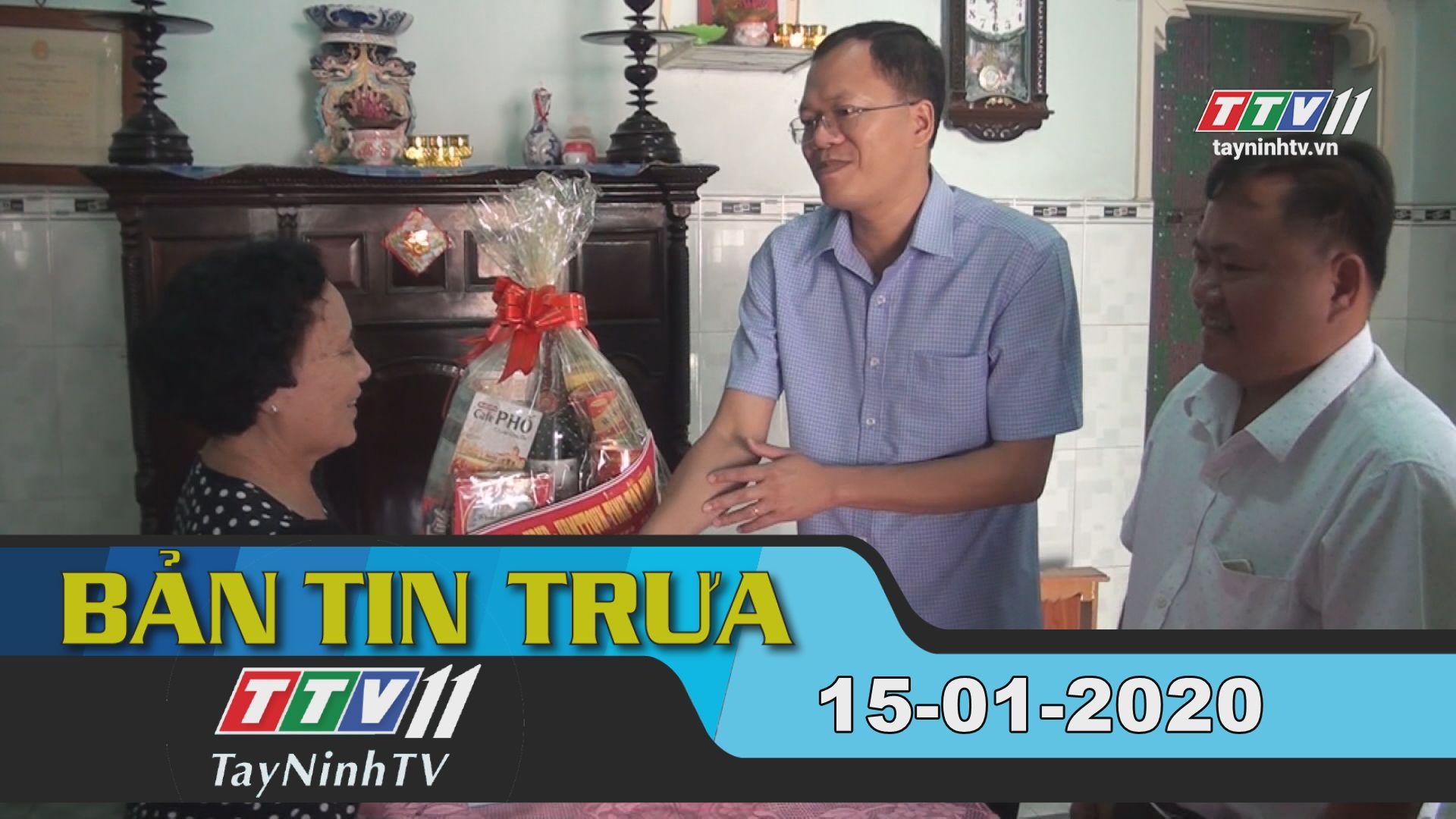 Bản tin trưa 15-01-2020 | Tin tức hôm nay | TayNinhTV