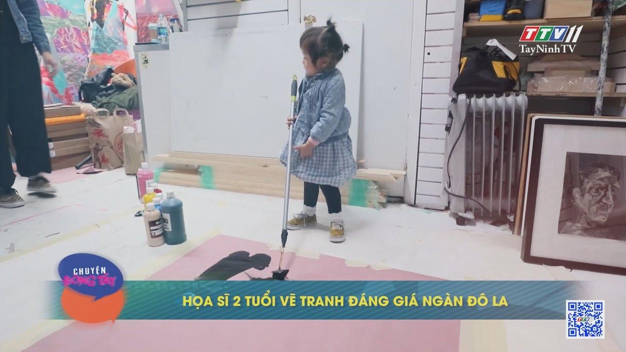 Họa sĩ 2 tuổi vẽ tranh đáng giá ngàn đô la | CHUYỆN ĐÔNG TÂY KỲ THÚ | TayNinhTV