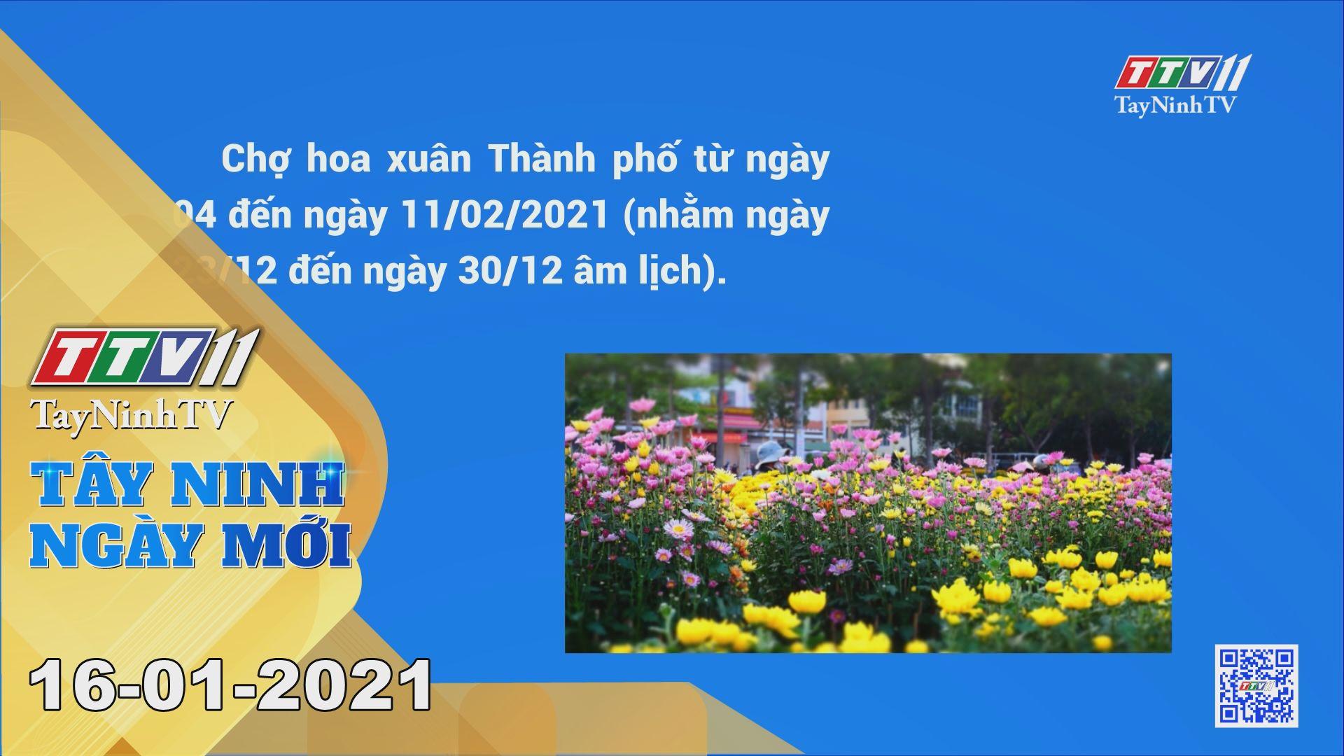 Tây Ninh Ngày Mới 16-01-2021 | Tin tức hôm nay | TayNinhTV