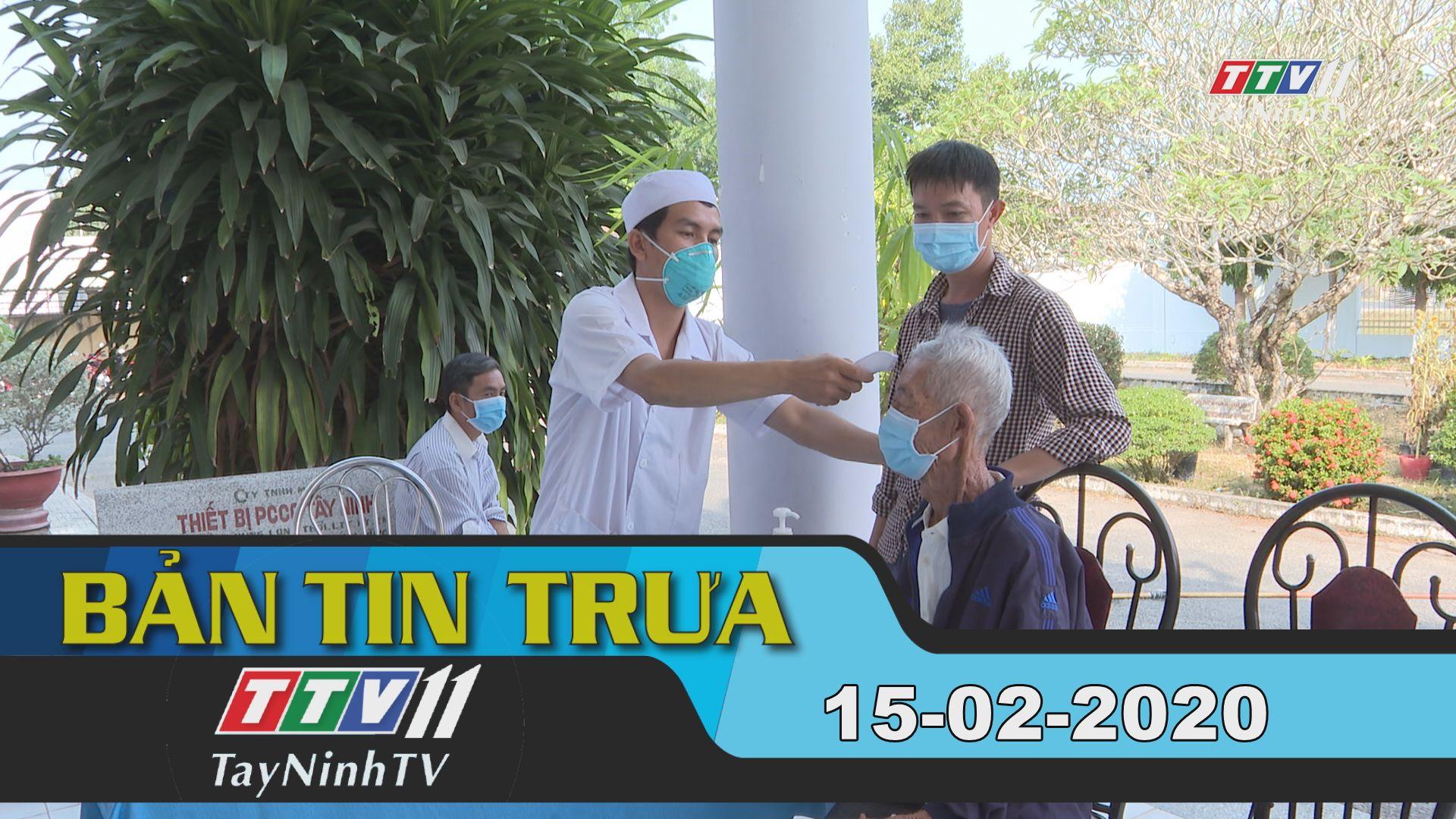 Bản tin trưa 15-02-2020 | Tin tức hôm nay | TayNinhTV