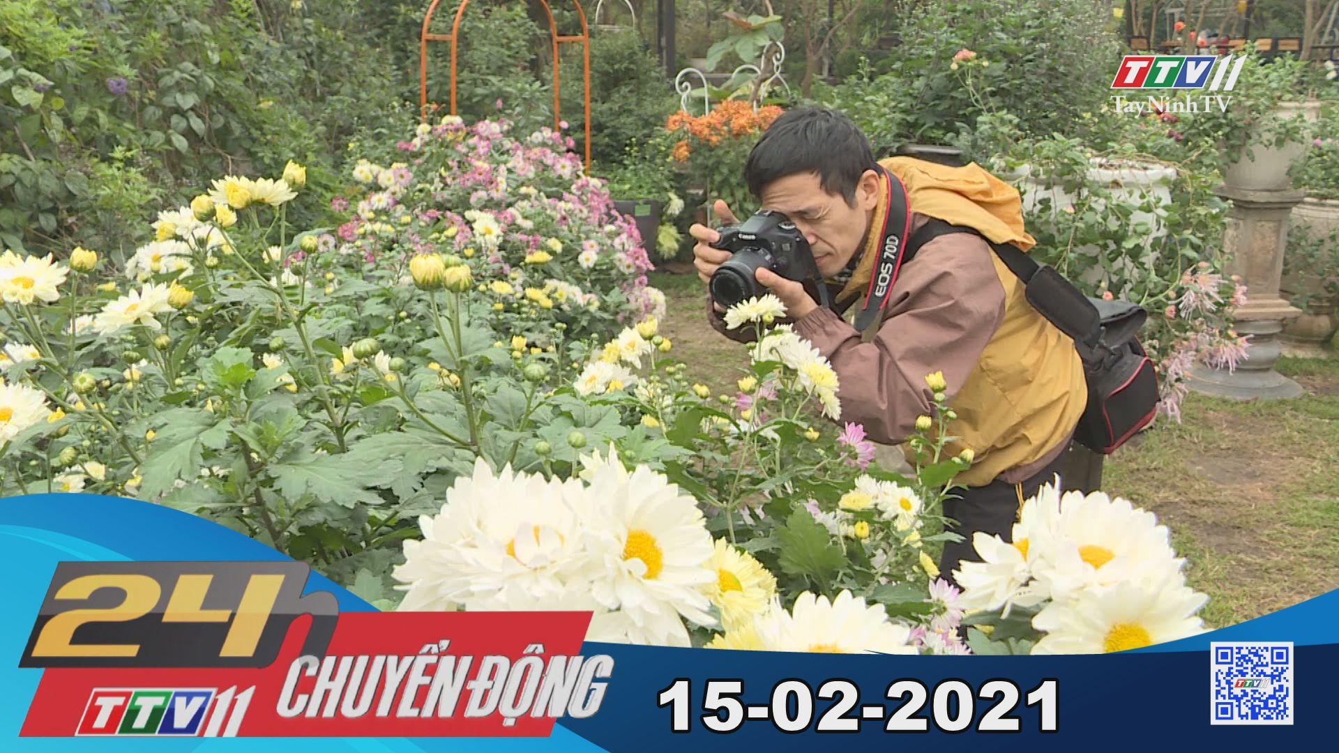 24h Chuyển động 15-02-2021   Tin tức hôm nay   TayNinhTV