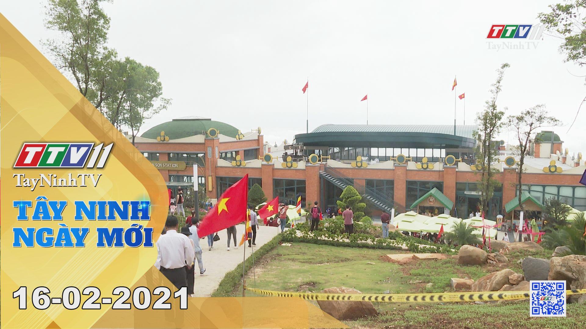 Tây Ninh Ngày Mới 16-02-2021   Tin tức hôm nay   TayNinhTV