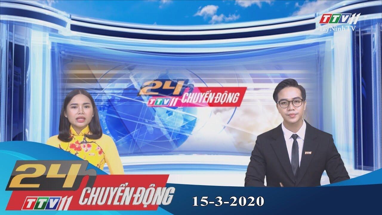 24h Chuyển động 15-3-2020 | Tin tức hôm nay | TayNinhTV