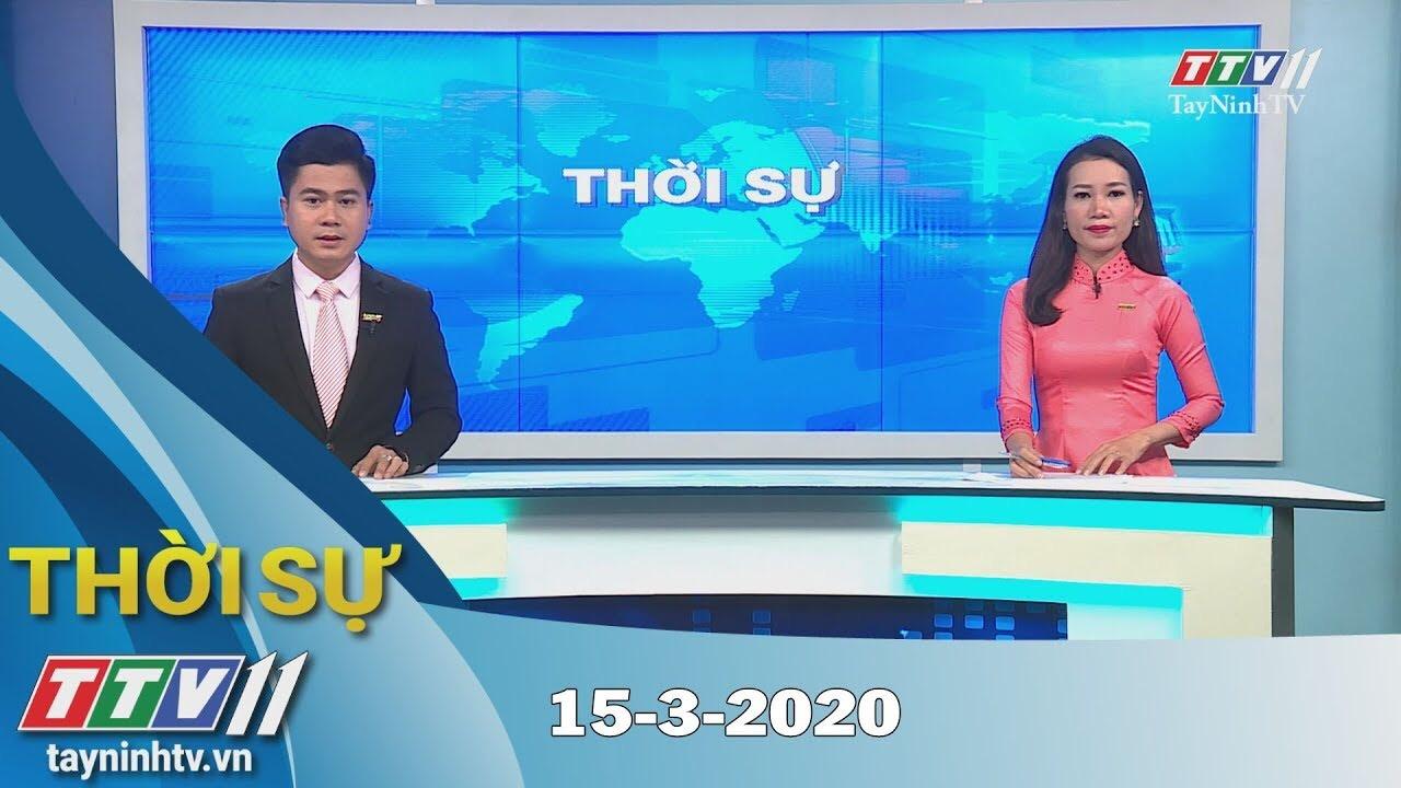 Thời sự Tây Ninh 15-3-2020 | Tin tức hôm nay | TayNinhTV