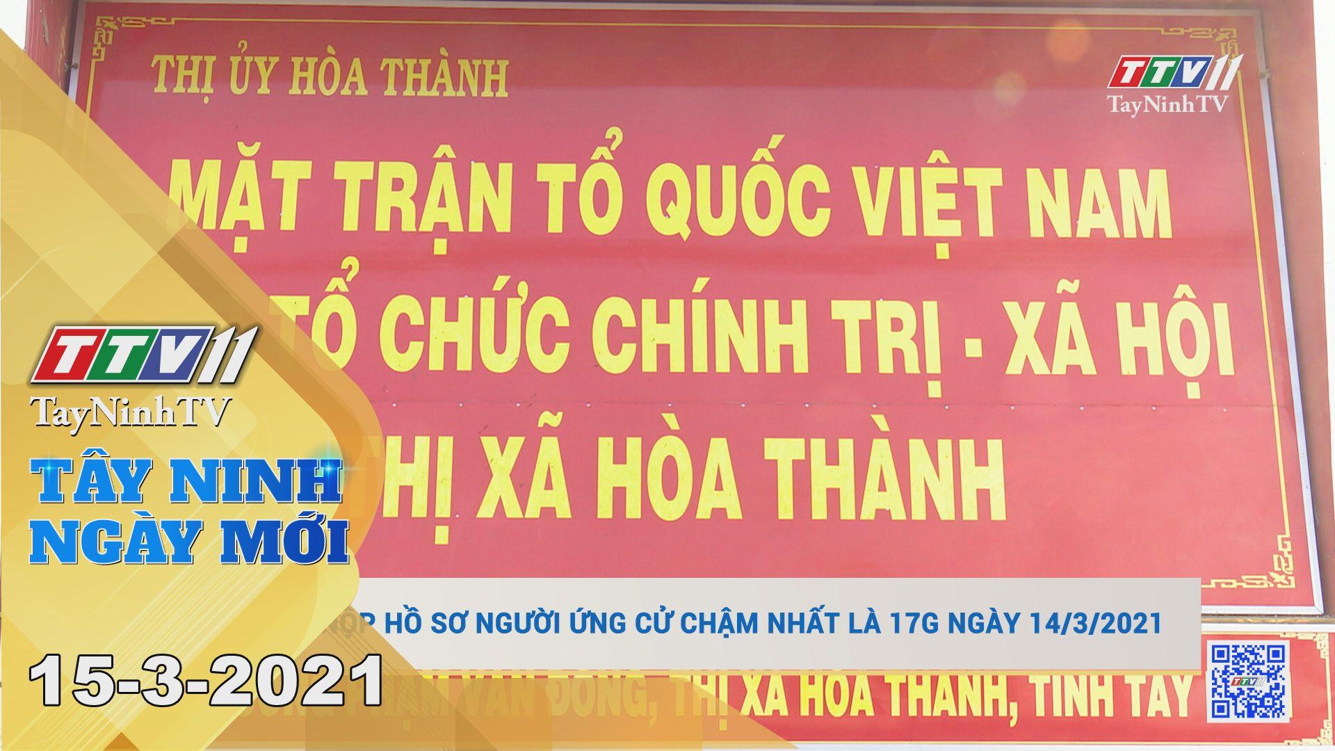 Tây Ninh Ngày Mới 15-3-2021   Tin tức hôm nay   TayNinhTV