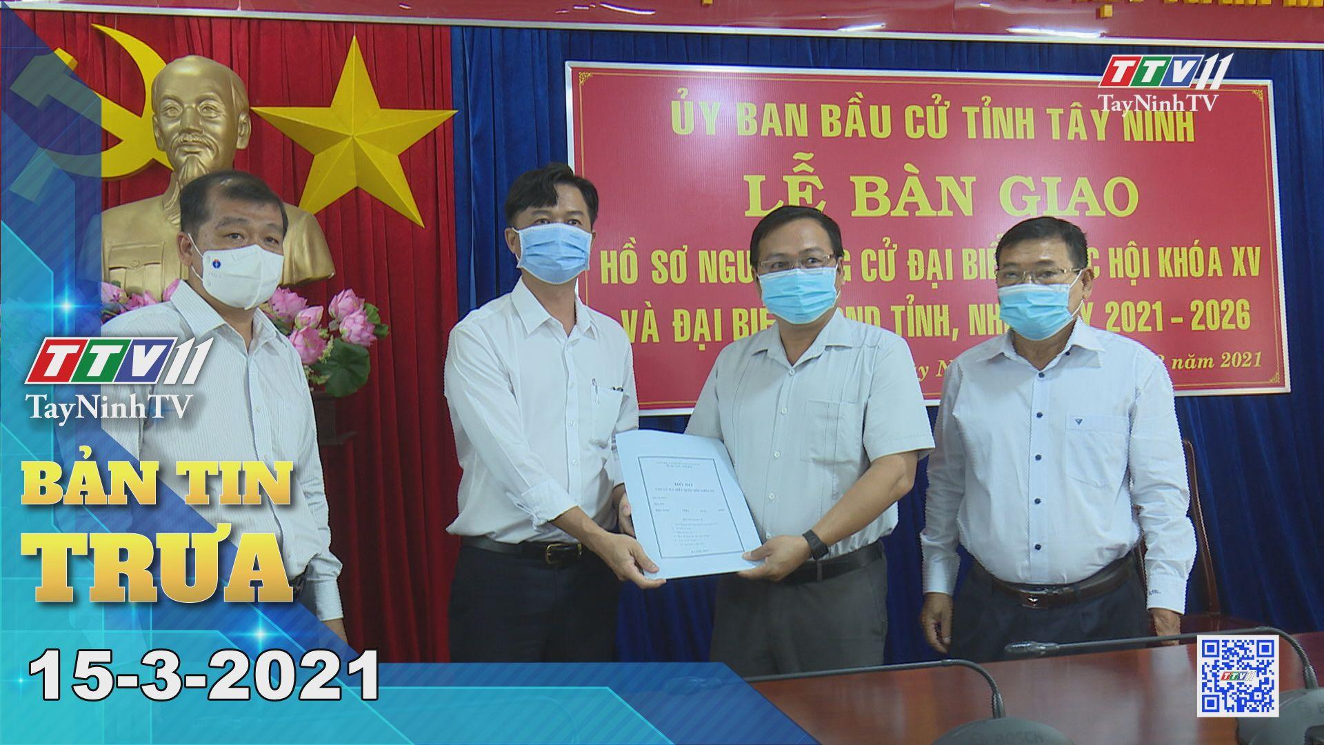 Bản tin trưa 15-3-2021 | Tin tức hôm nay | TayNinhTV
