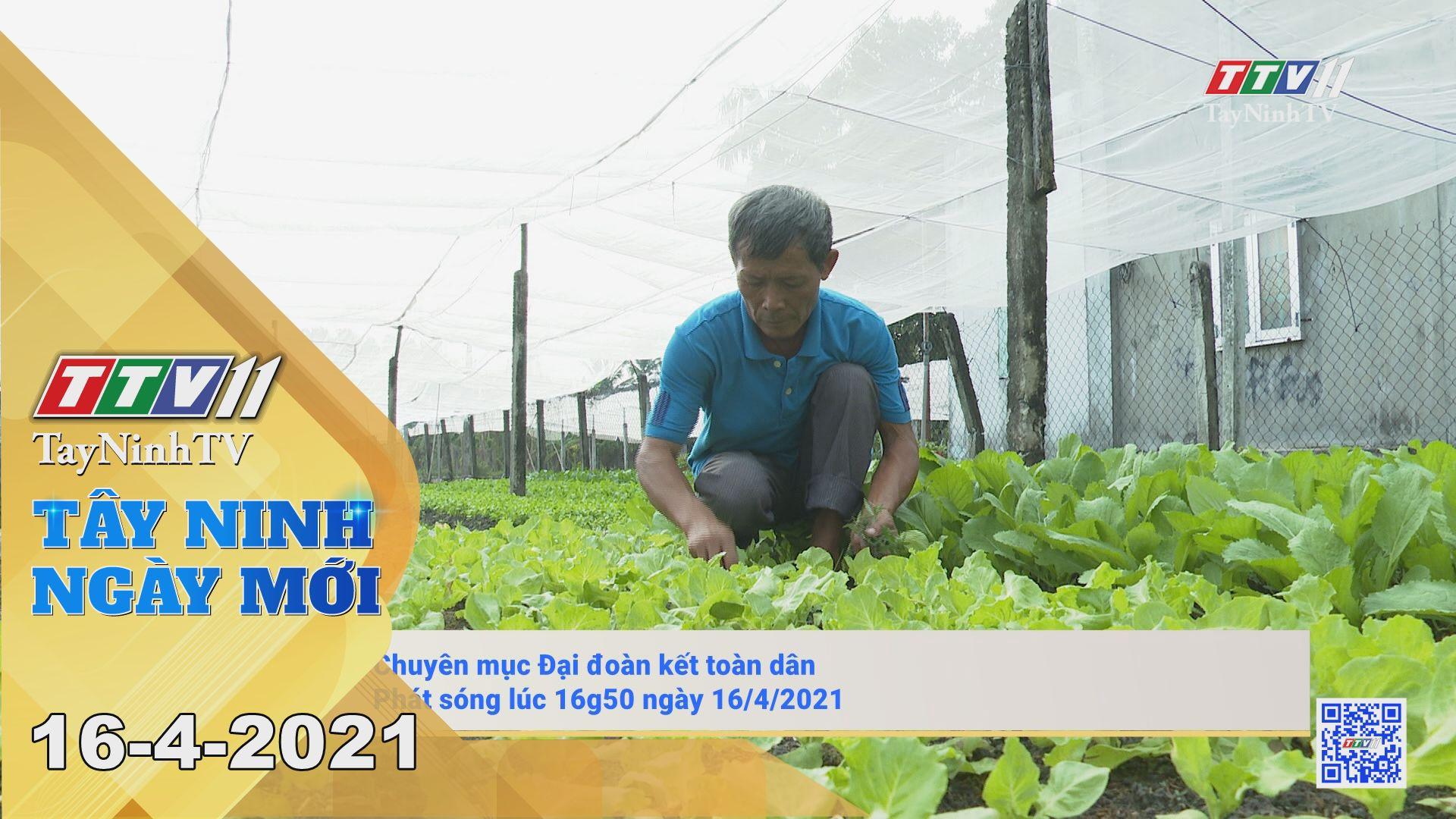 Tây Ninh Ngày Mới 16-4-2021 | Tin tức hôm nay | TayNinhTV
