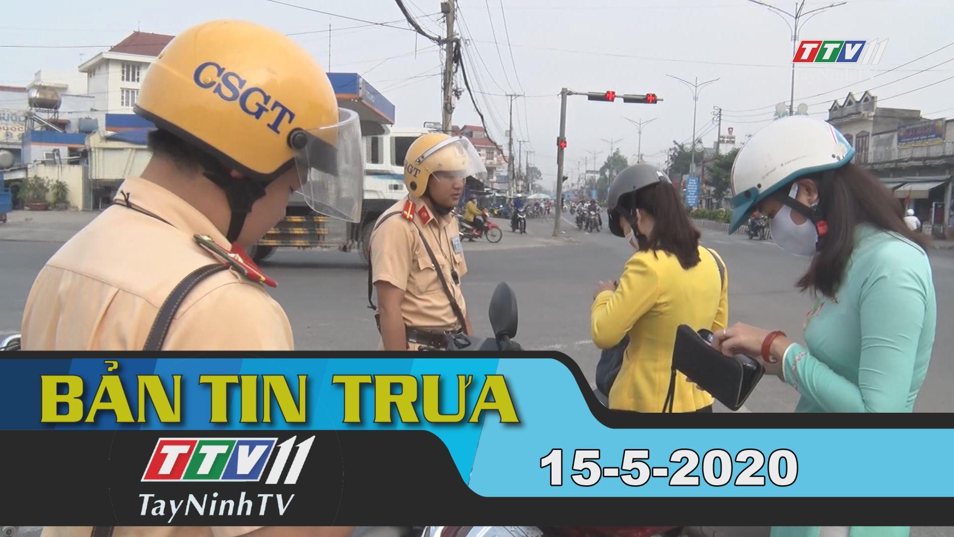 Bản tin trưa 15-5-2020 | Tin tức hôm nay | TayNinhTV