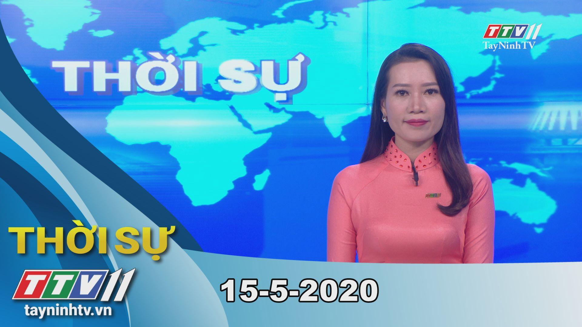 Thời sự Tây Ninh 15-5-2020 | Tin tức hôm nay | TayNinhTV