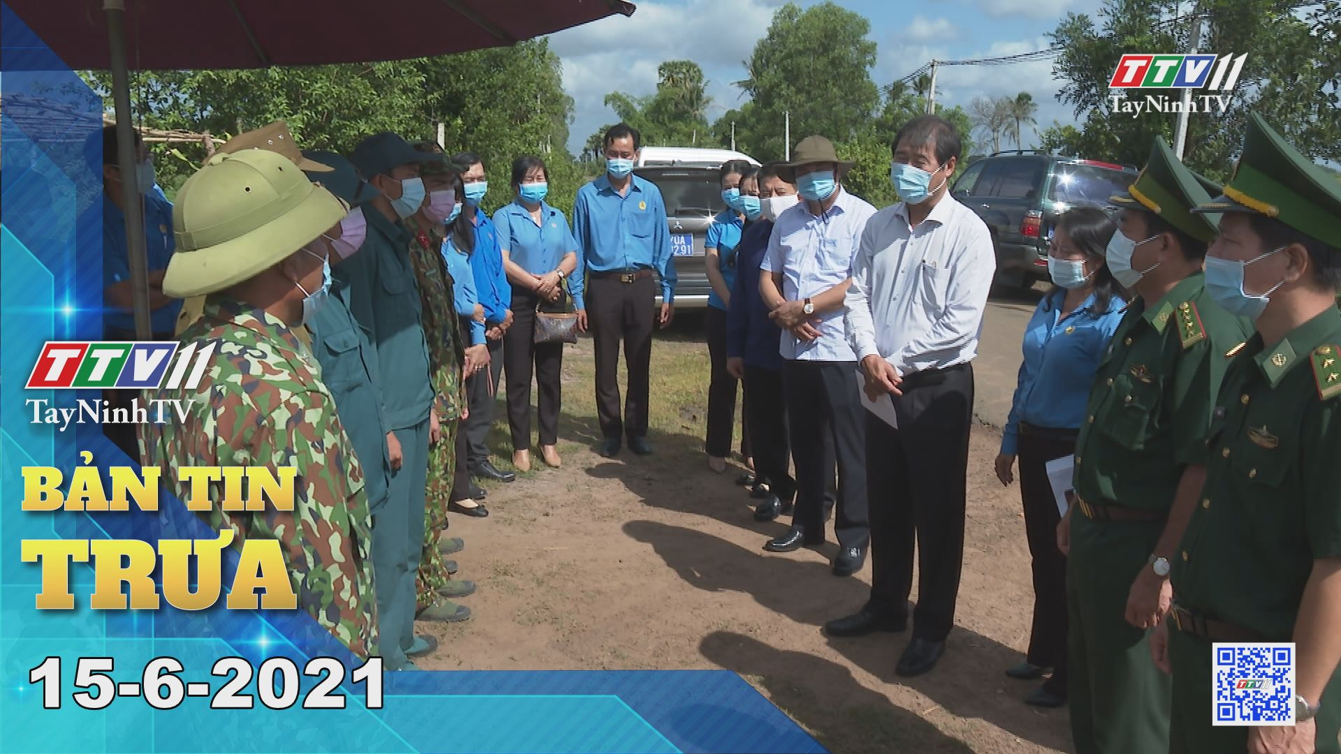 Bản tin trưa 15-6-2021 | Tin tức hôm nay | TayNinhTV