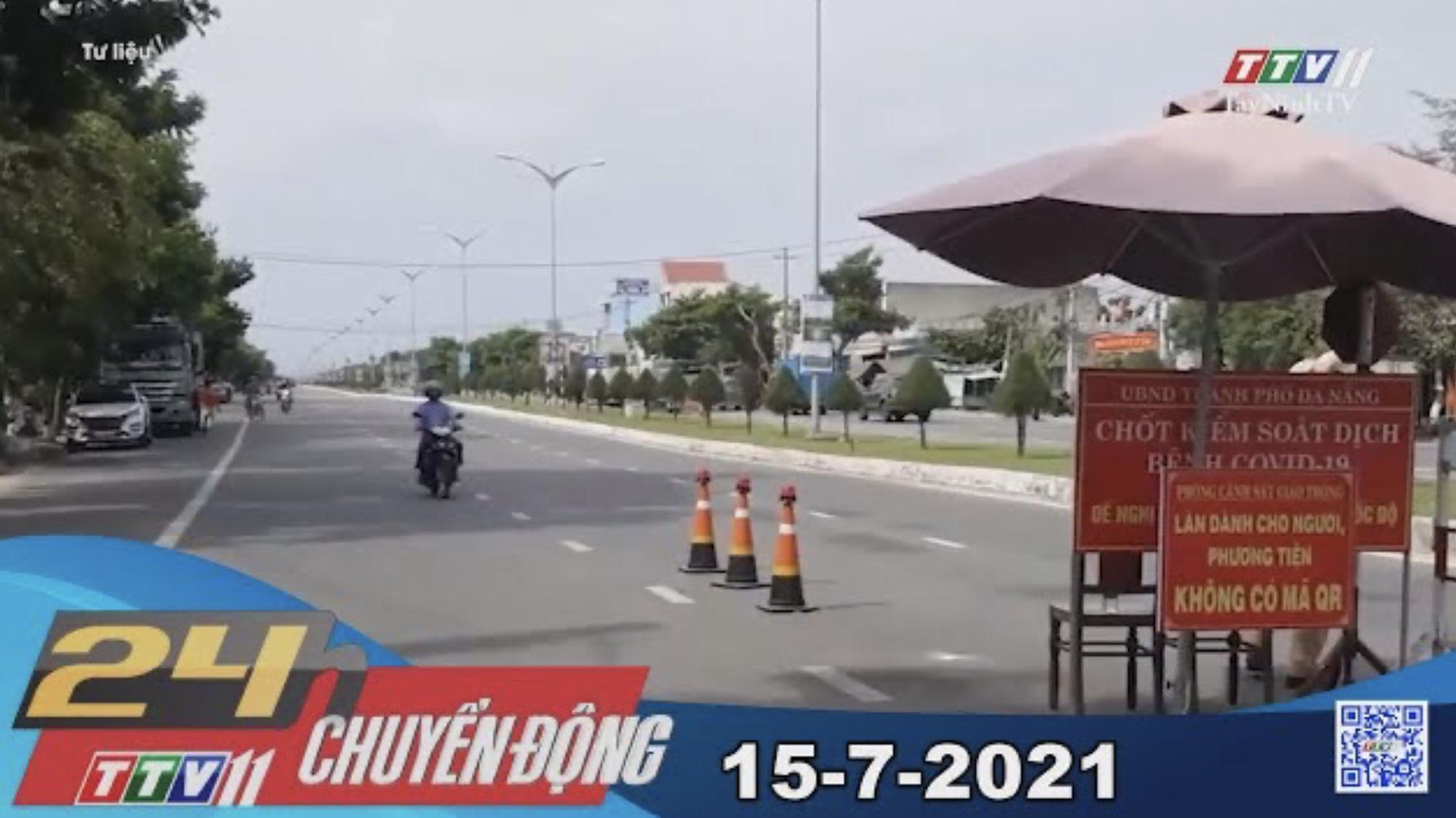 24h Chuyển động 15-7-2021 | Tin tức hôm nay | TayNinhTV