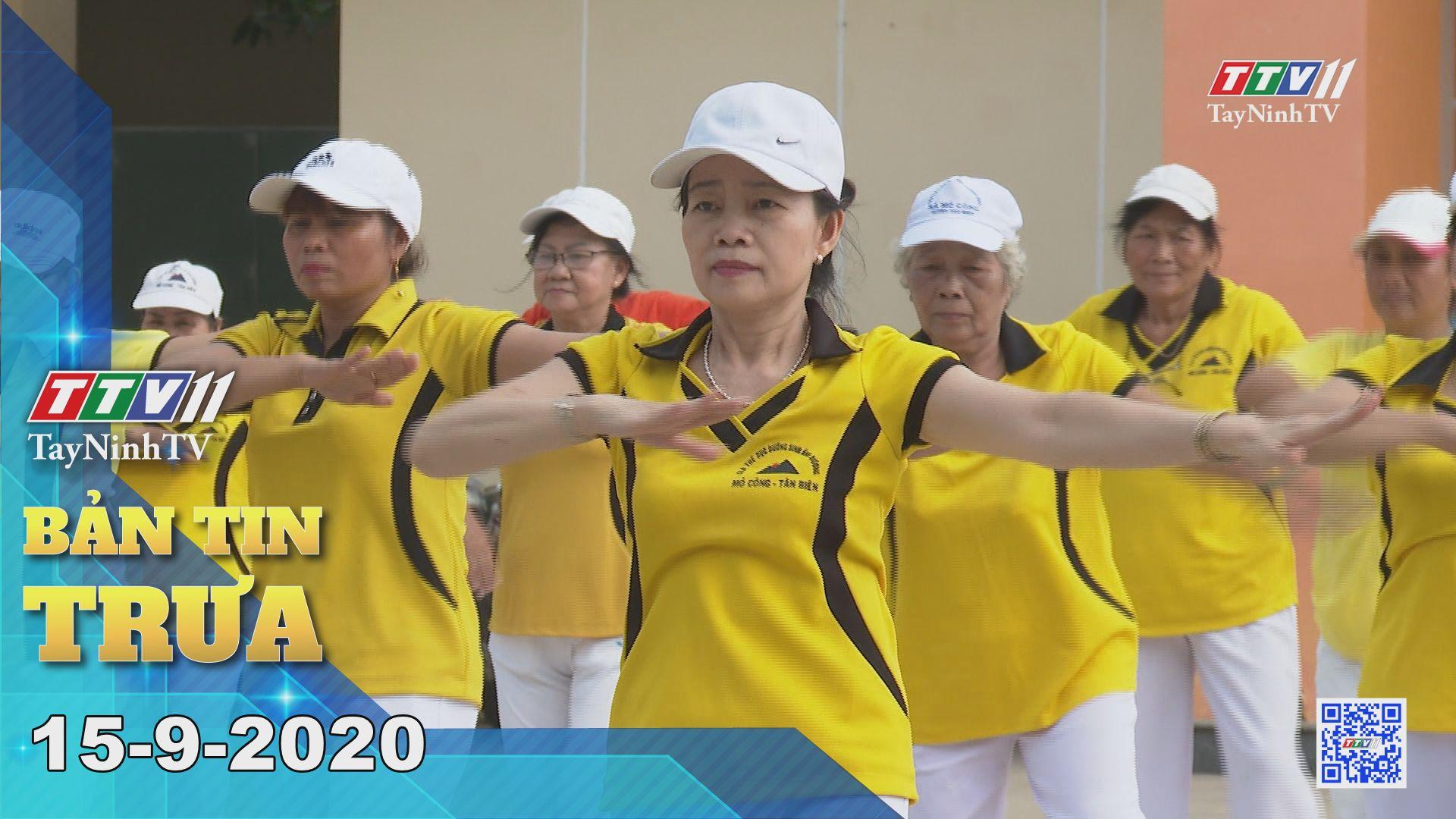 Bản tin trưa 15-9-2020 | Tin tức hôm nay | TayNinhTV