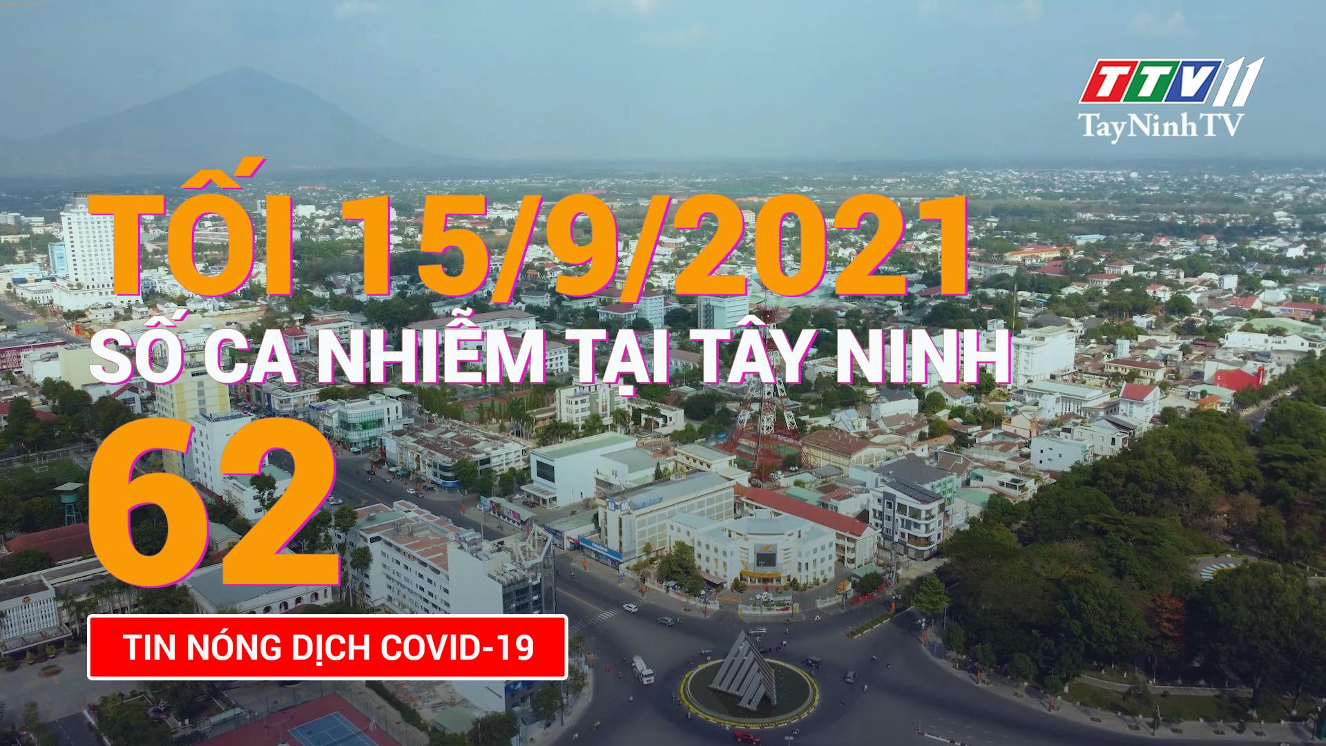 Tin tức Covid-19 tối 15/9/2021 | TayNinhTV