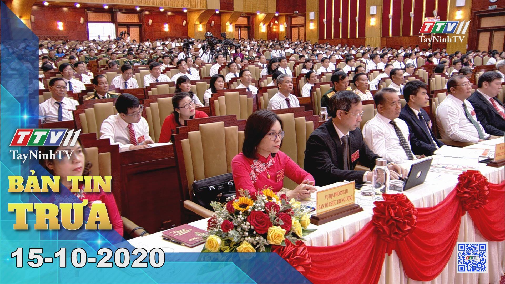 Bản tin trưa 15-10-2020 | Tin tức hôm nay | TayNinhTV