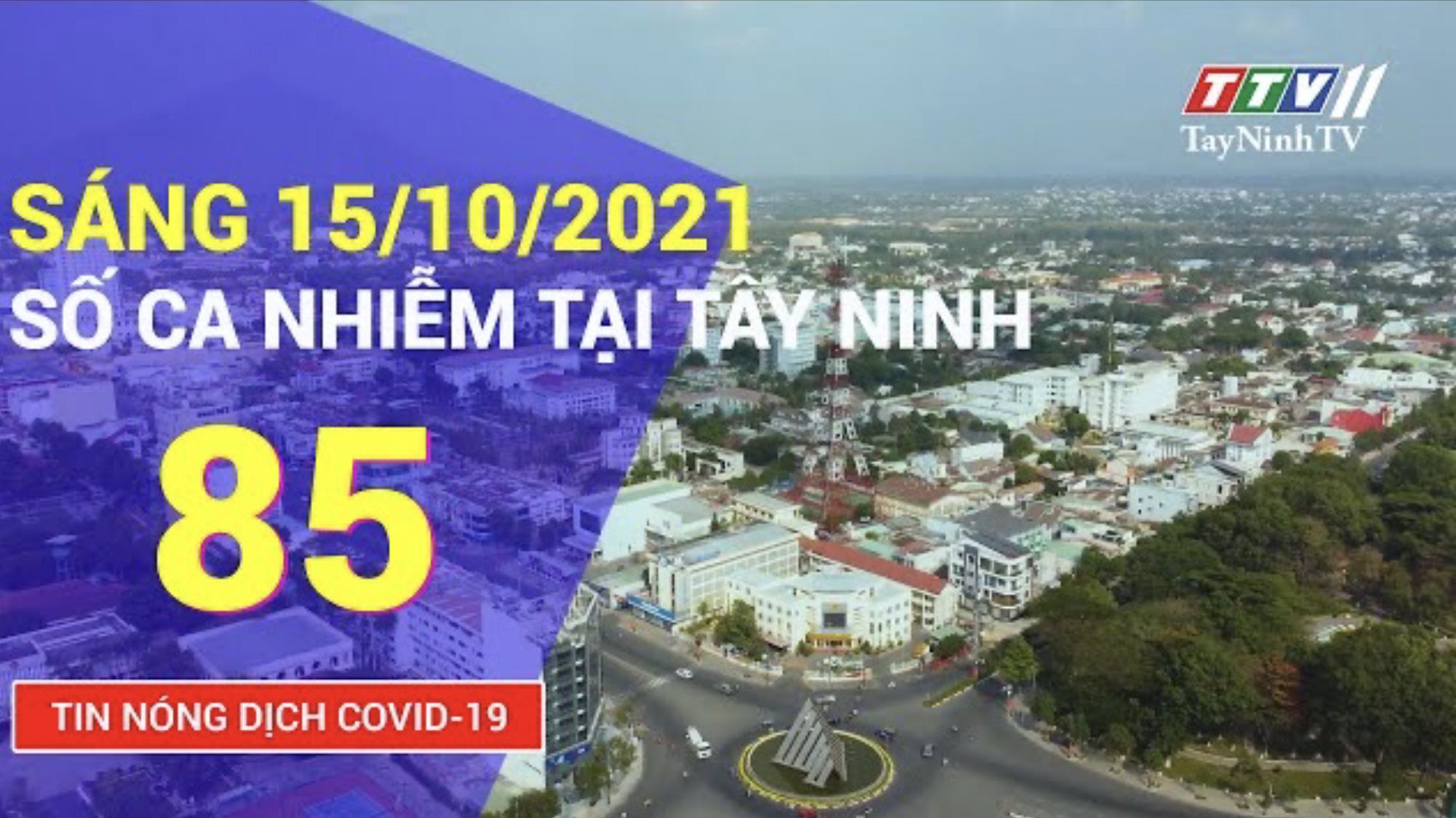 TIN TỨC COVID-19 SÁNG 15/10/2021 | Tin tức hôm nay | TayNinhTV