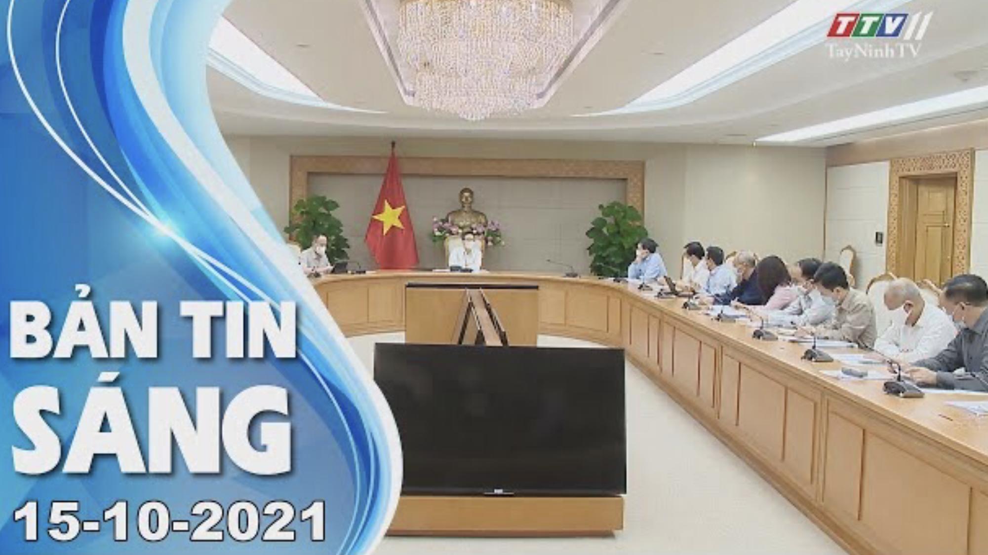 BẢN TIN SÁNG 15/10/2021 | Tin tức hôm nay | TayNinhTV