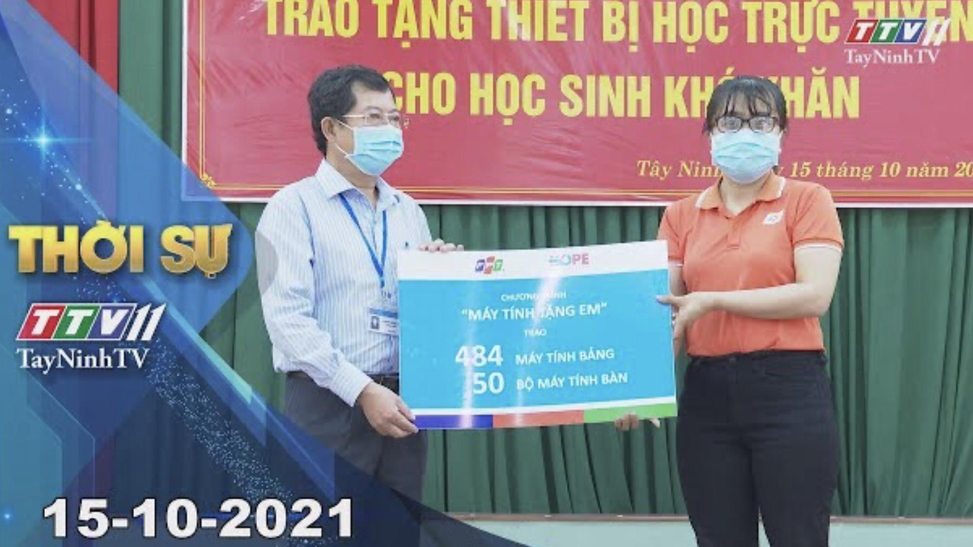 THỜI SỰ TÂY NINH 15/10/2021 | Tin tức hôm nay | TayNinhTV