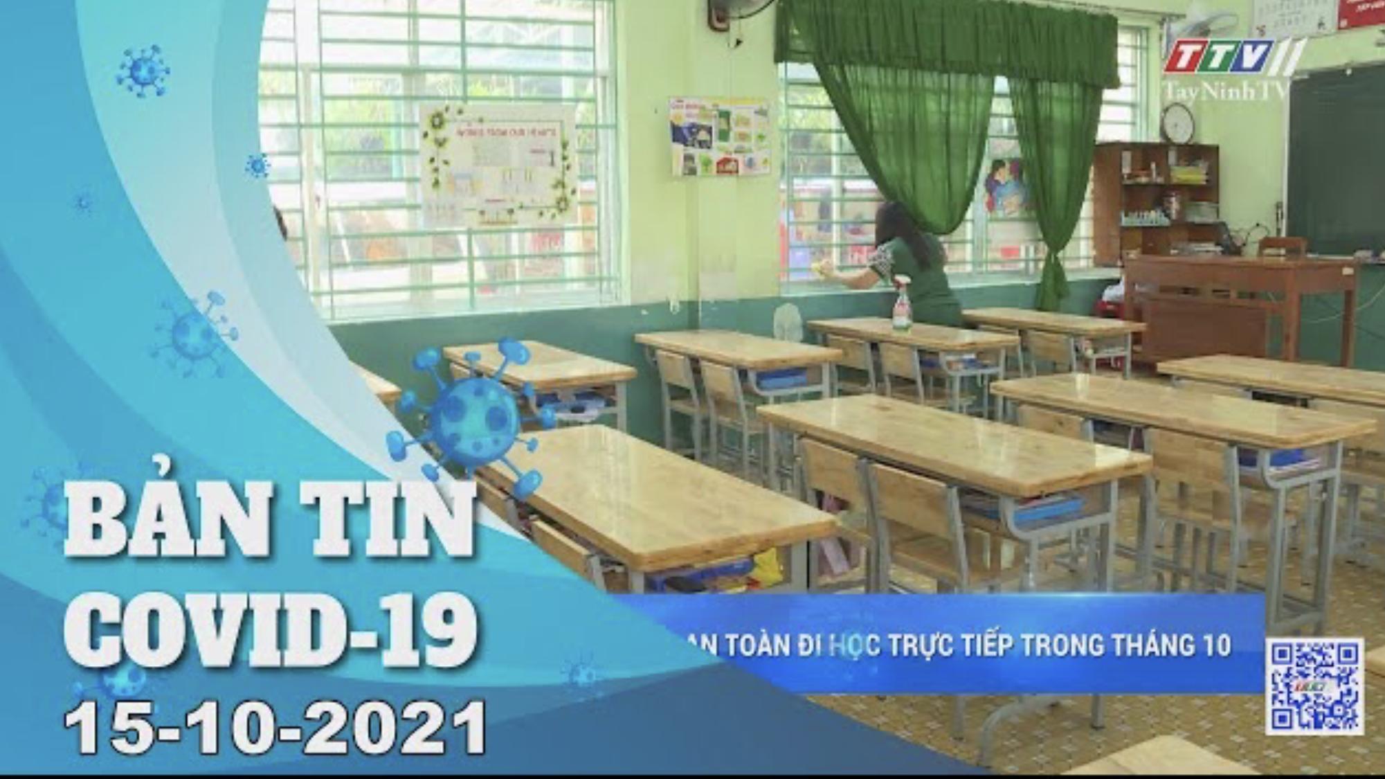 BẢN TIN COVID-19 15/10/2021 | Tin tức hôm nay | TayNinhTV