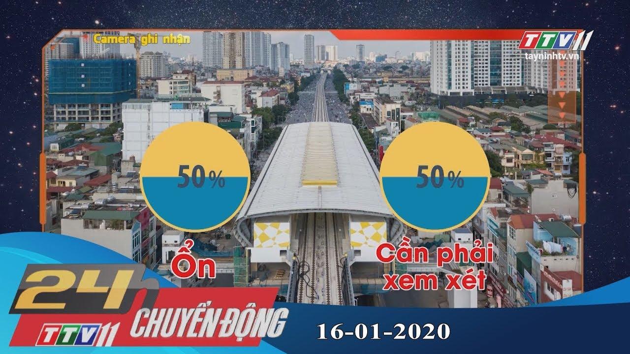 24h Chuyển động 16-01-2020 | Tin tức hôm nay | TayNinhTV