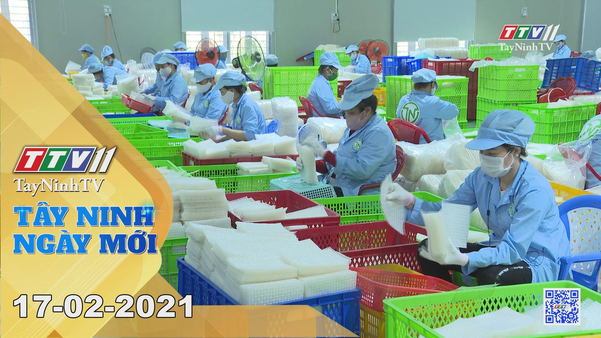 Tây Ninh Ngày Mới 17-02-2021 | Tin tức hôm nay | TayNinhTV