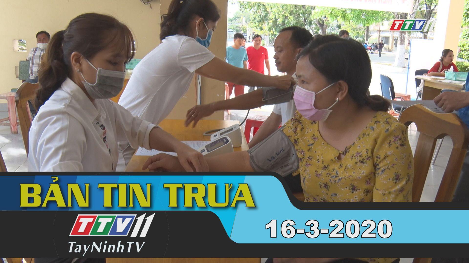 Bản tin trưa 16-3-2020 | Tin tức hôm nay | TayNinhTV