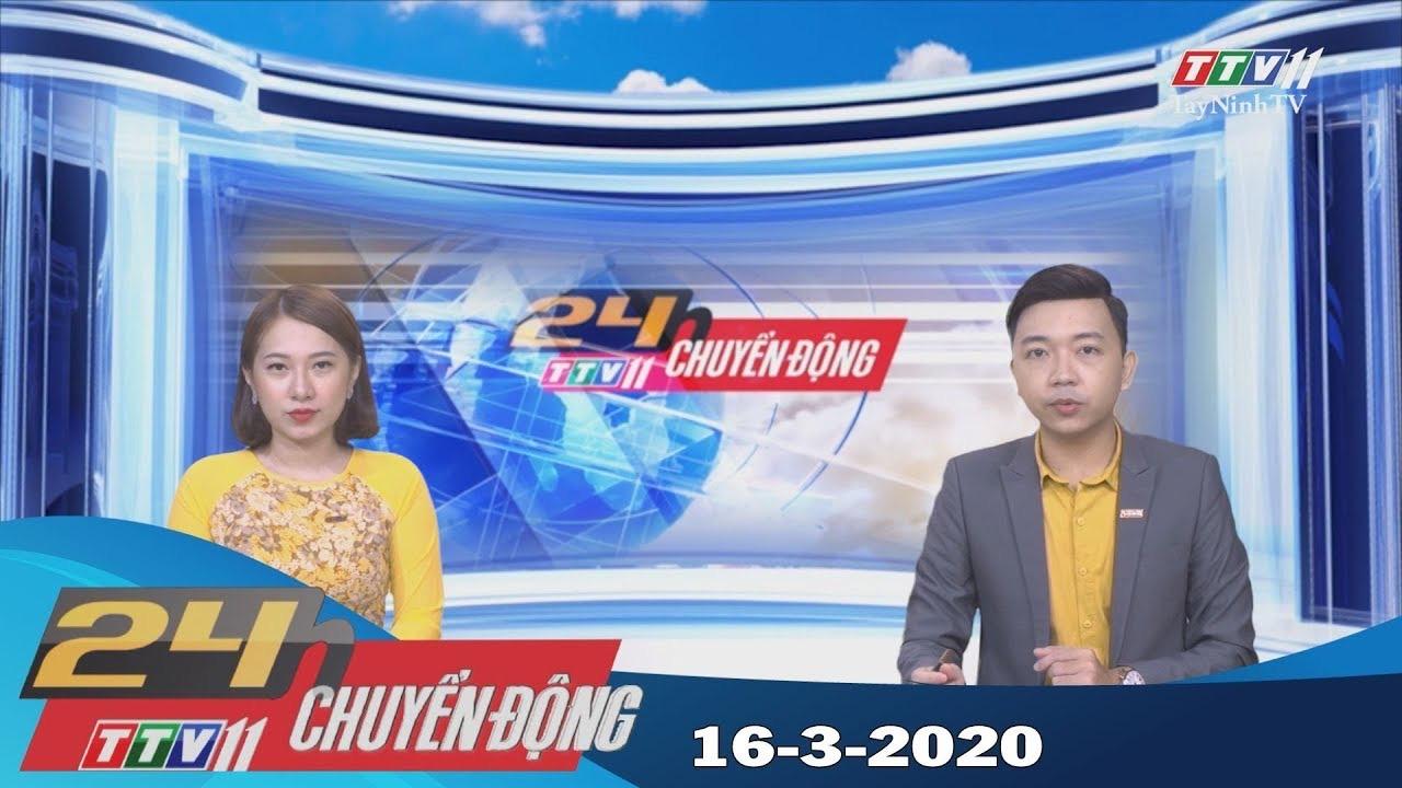 24h Chuyển động 16-3-2020 | Tin tức hôm nay | TayNinhTV